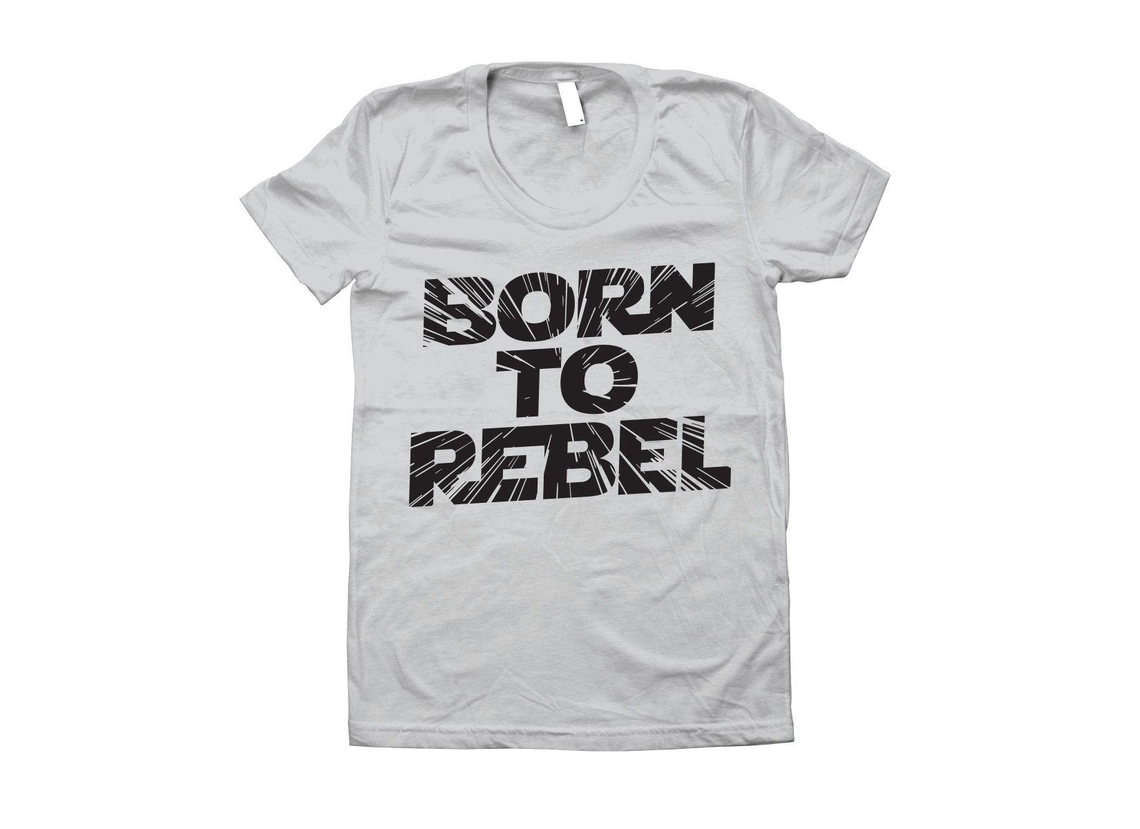 Born To Rebel on Juniors T-Shirt