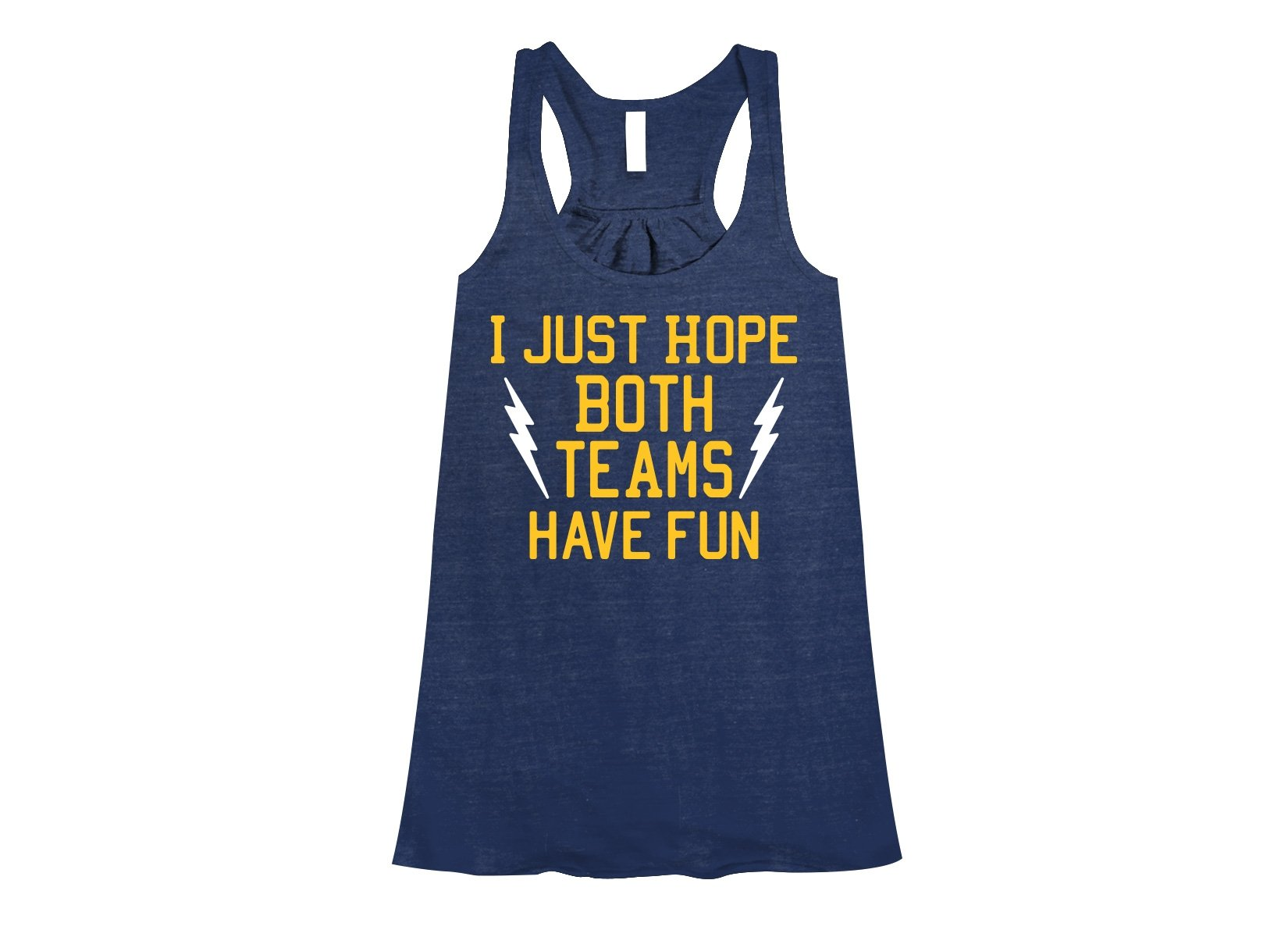 I Just Hope Both Teams Have Fun on Womens Tanks T-Shirt