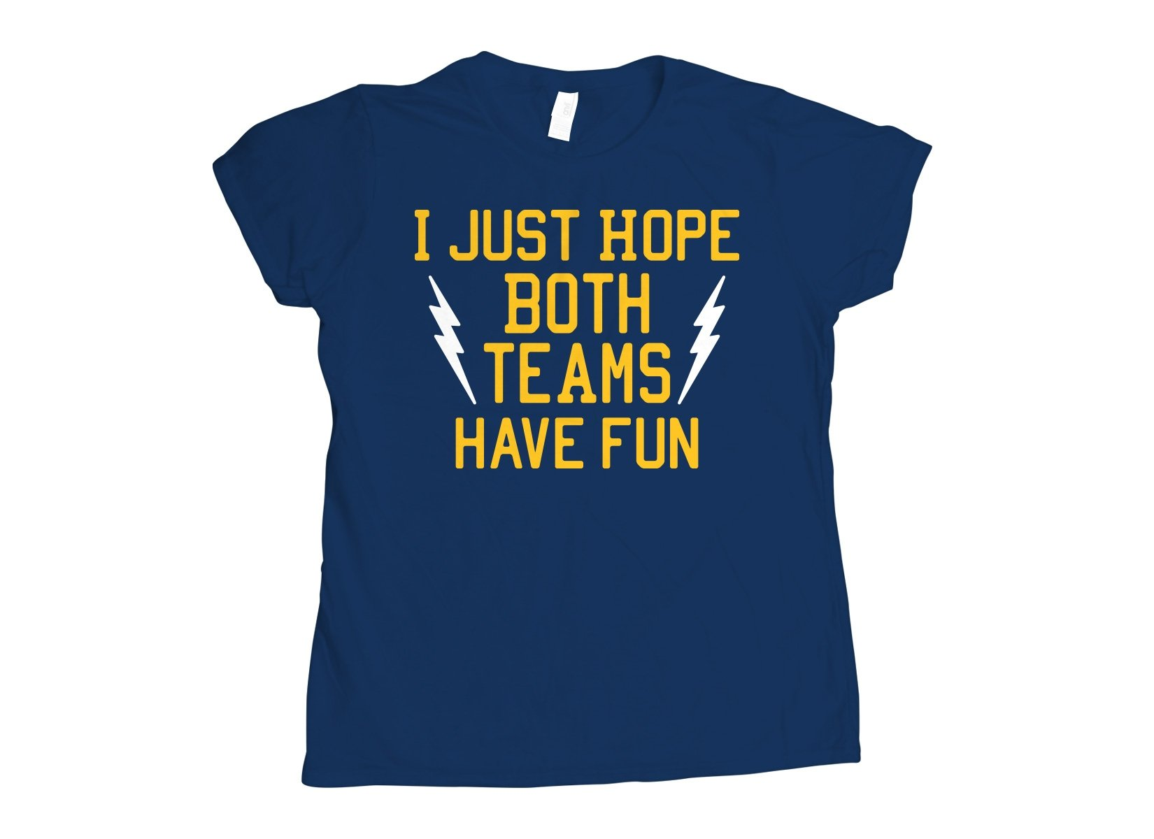 I Just Hope Both Teams Have Fun on Womens T-Shirt