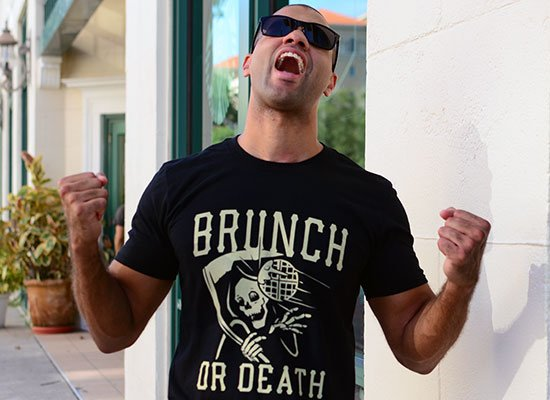 Brunch Or Death on Mens T-Shirt
