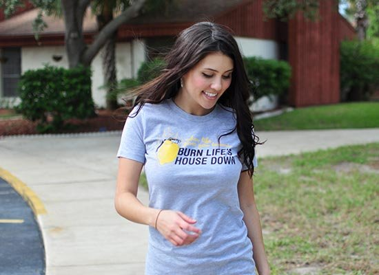 Burn Life's House Down on Juniors T-Shirt