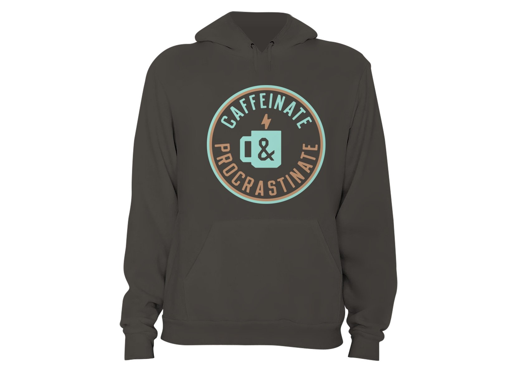 Caffeinate And Procrastinate on Hoodie