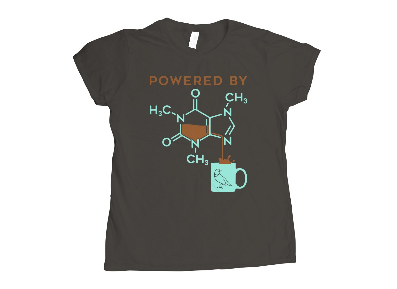 Powered By Caffeine on Womens T-Shirt