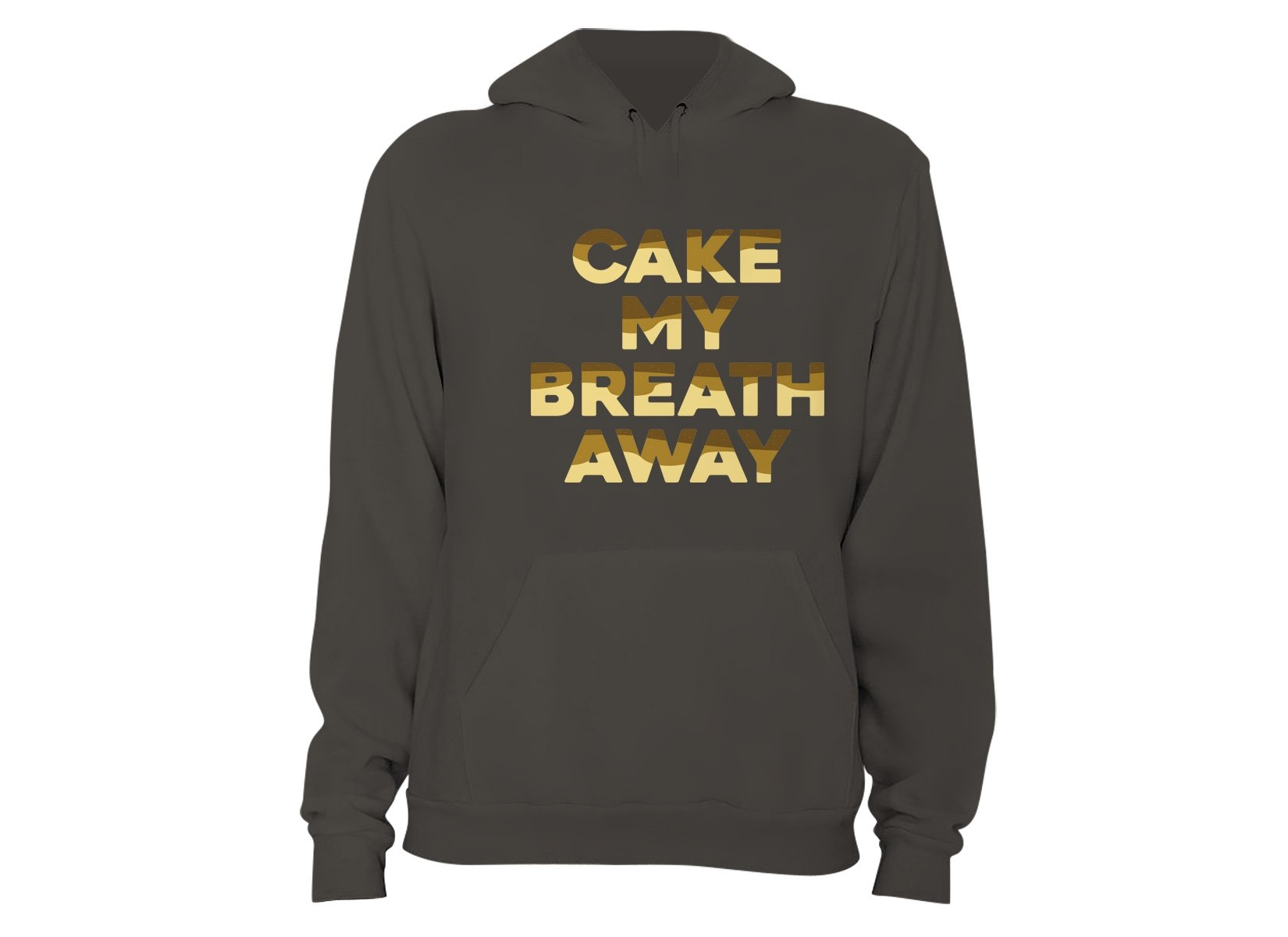 Cake My Breath Away on Hoodie