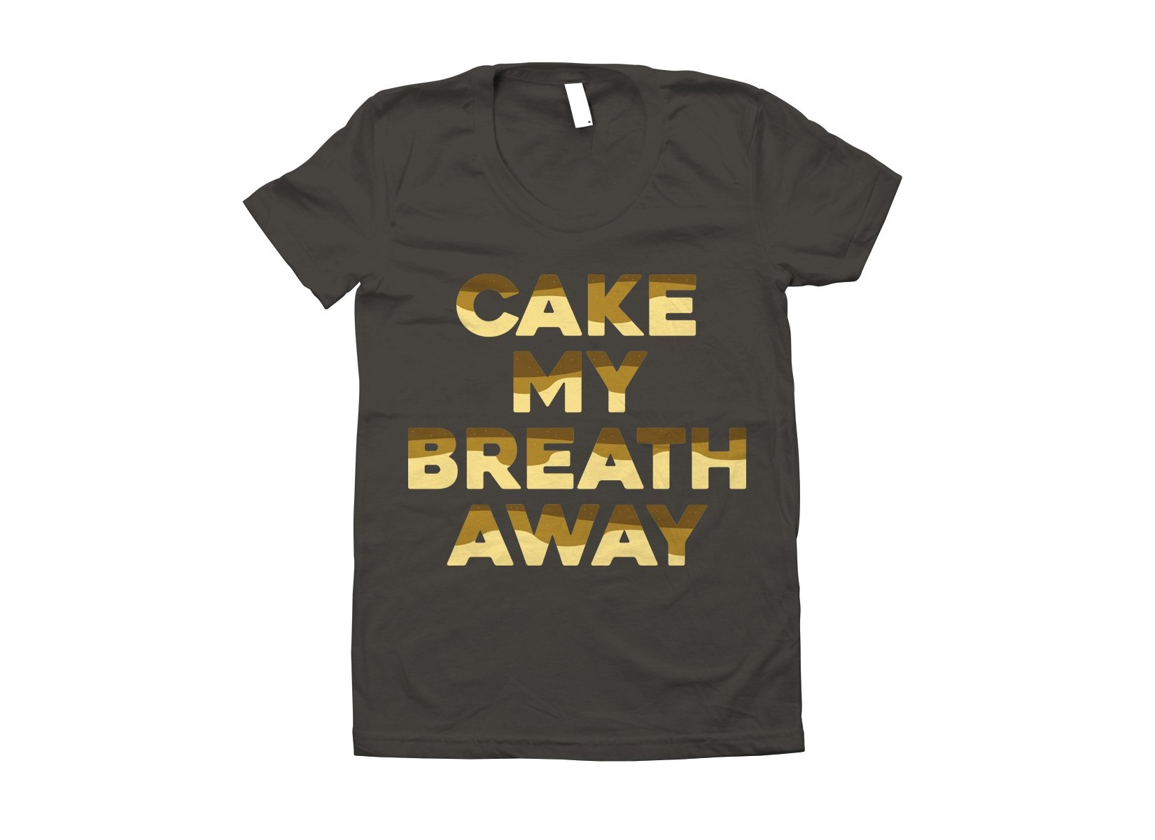 Cake My Breath Away on Juniors T-Shirt