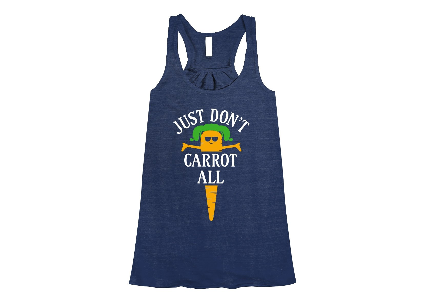 Just Don't Carrot All on Womens Tanks T-Shirt