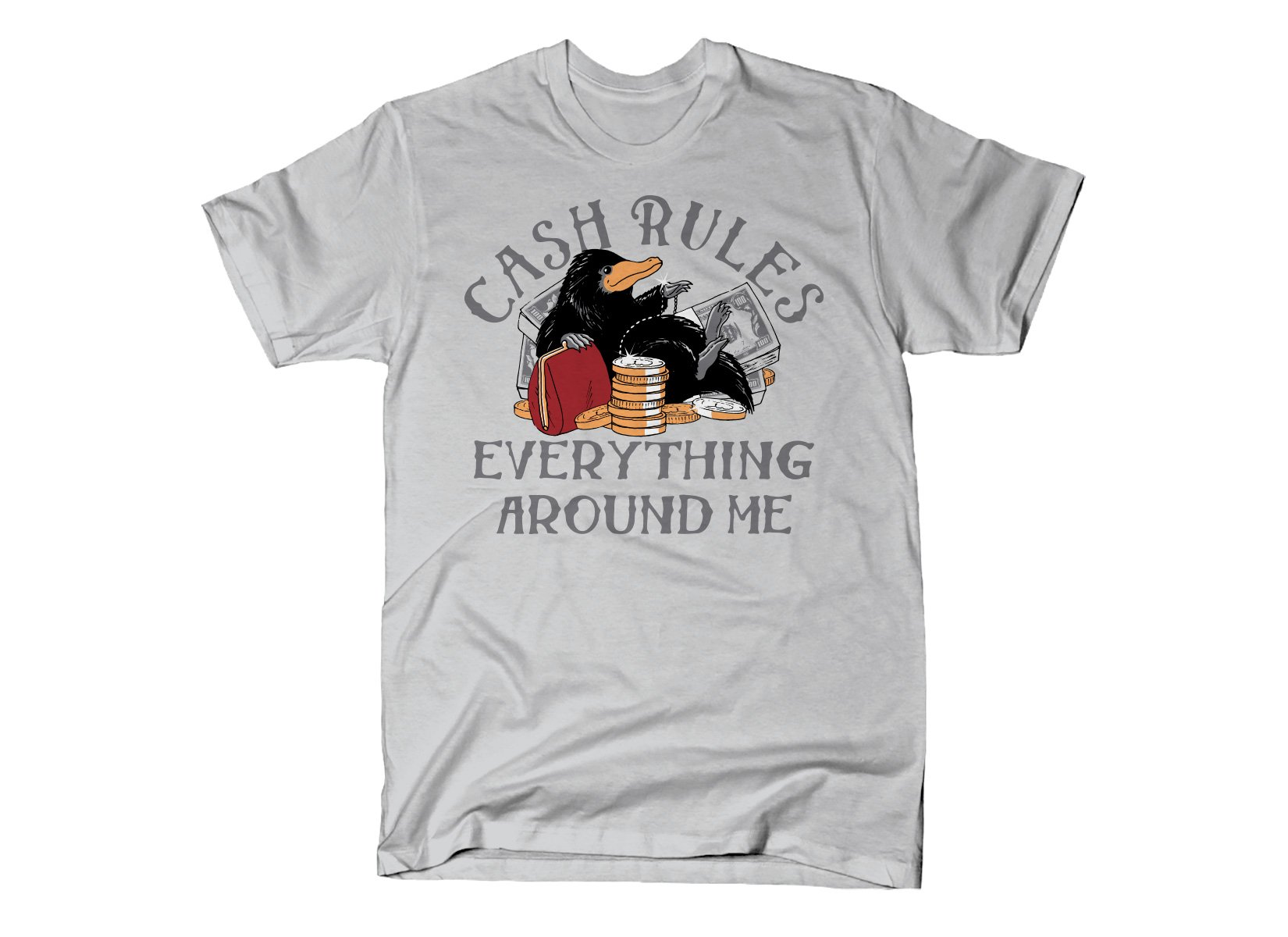 Cash Rules Everything Around Me on Mens T-Shirt