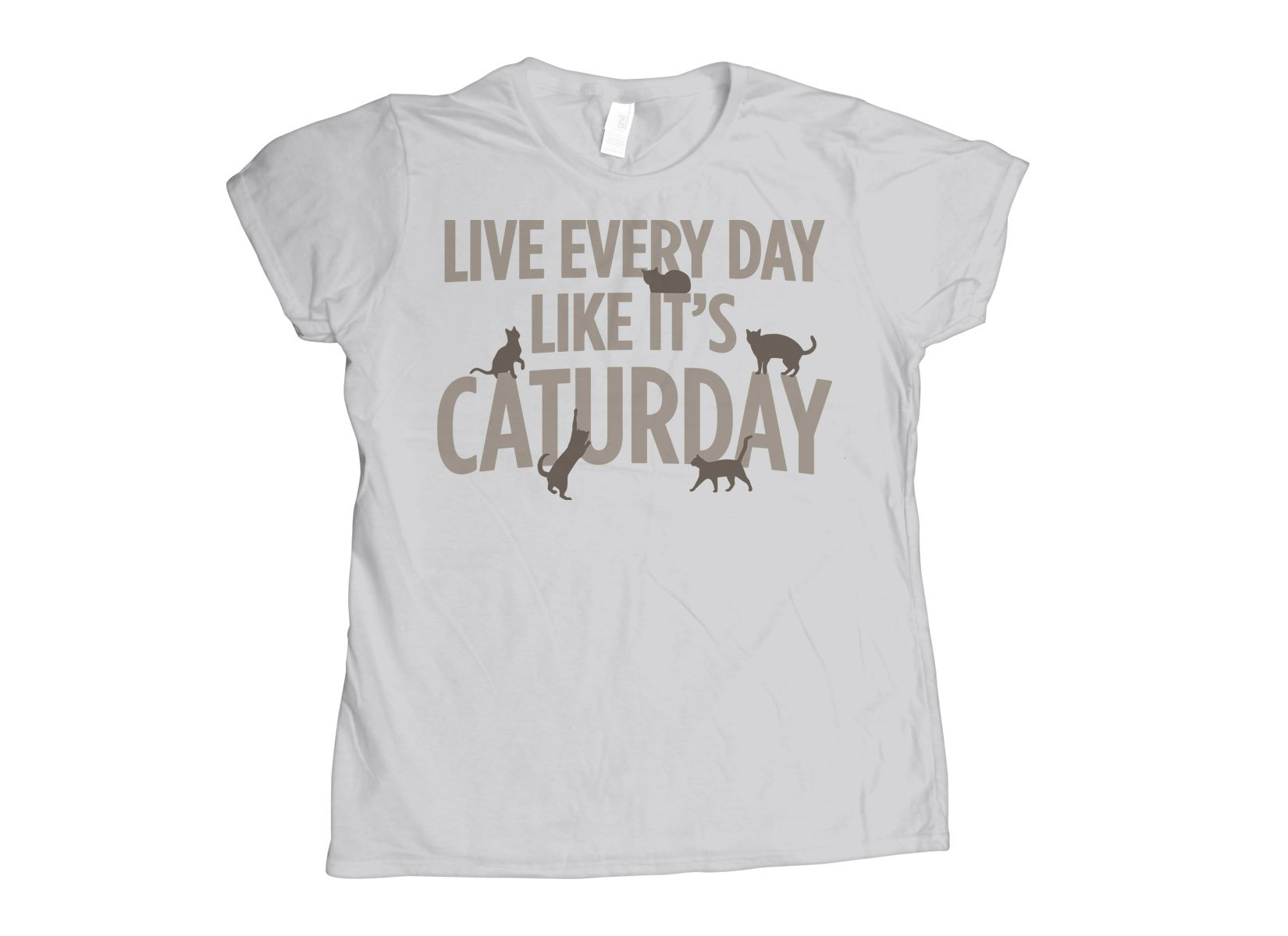 Live Every Day Like It's Caturday on Womens T-Shirt