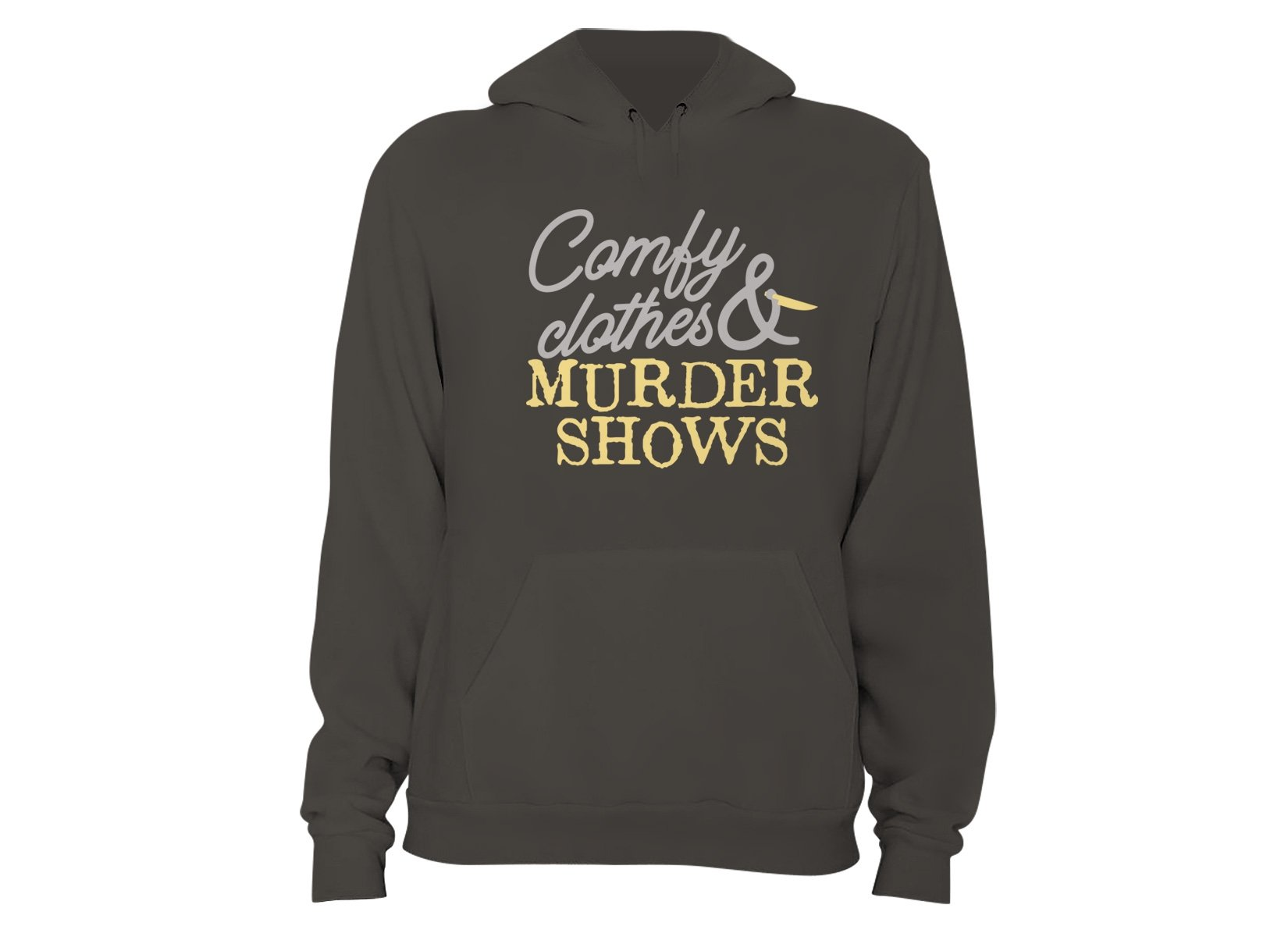 Comfy Clothes & Murder Shows on Hoodie