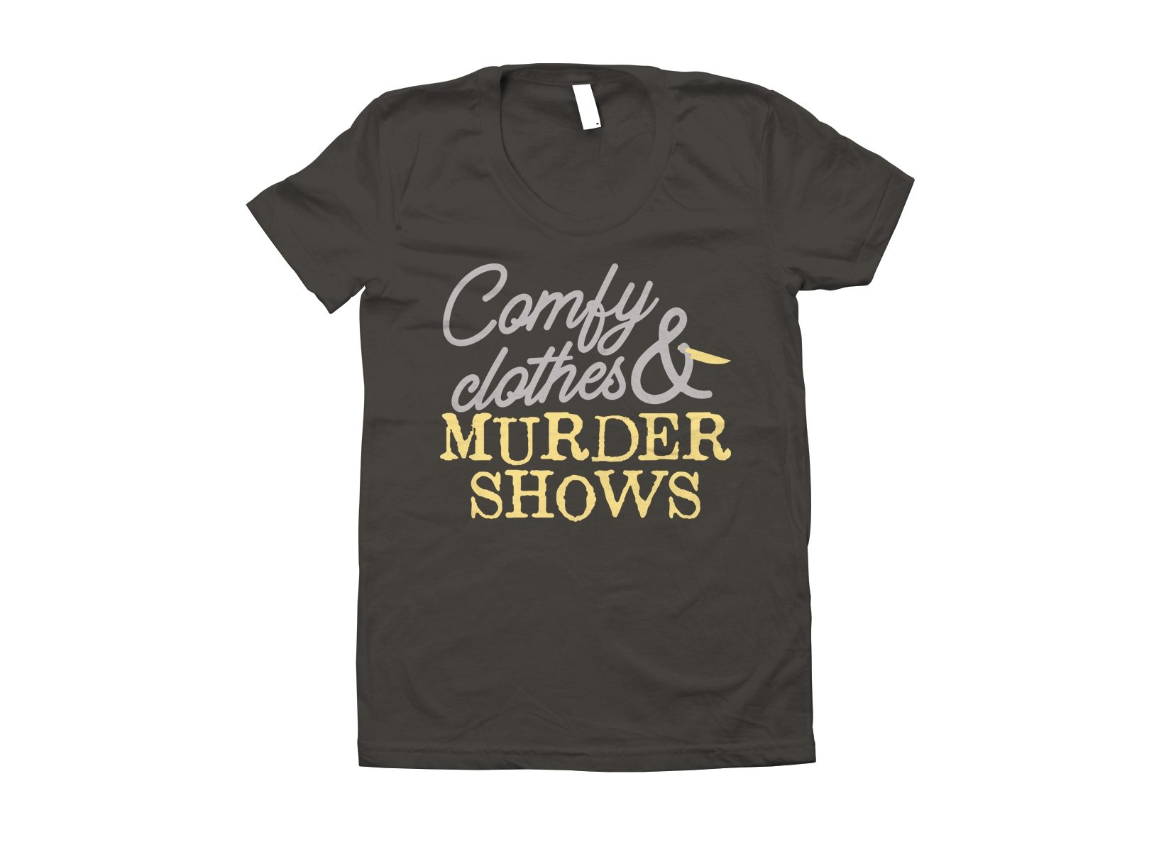Comfy Clothes & Murder Shows on Juniors T-Shirt