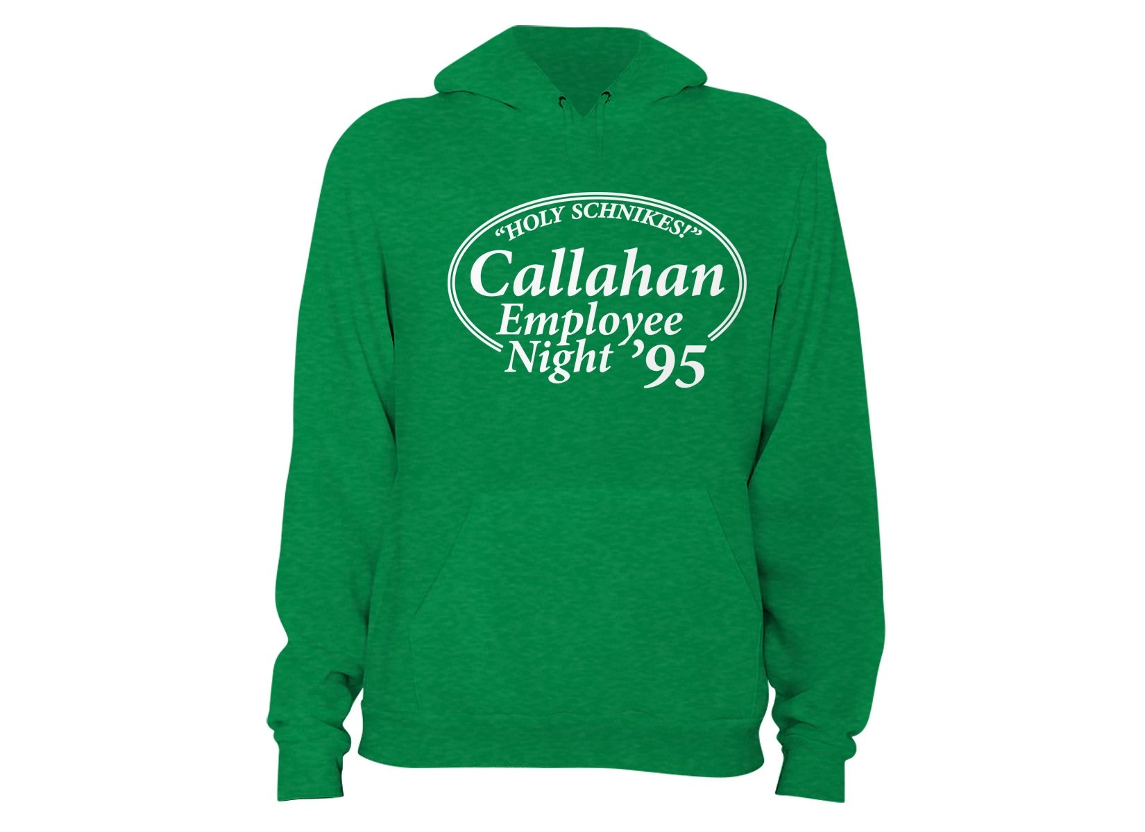 Callahan Employee Night on Hoodie