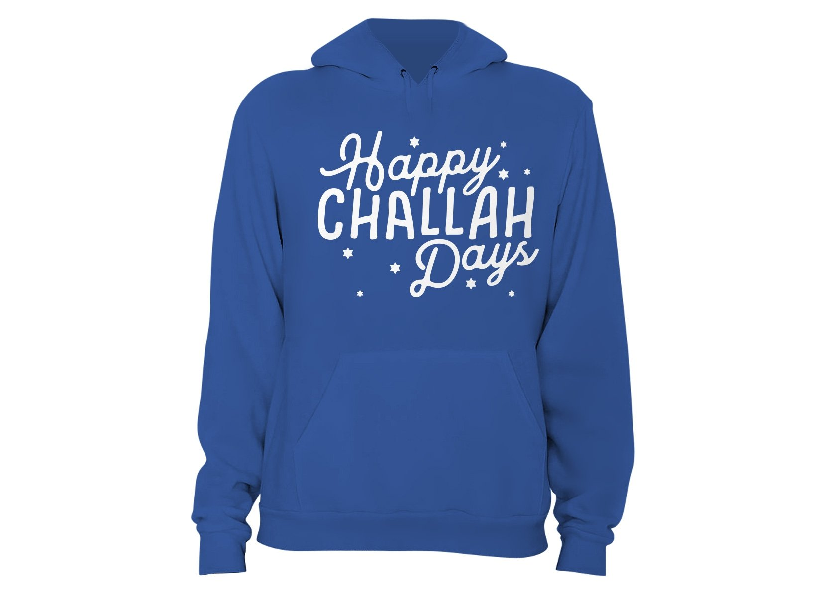 Happy Challah Days on Hoodie