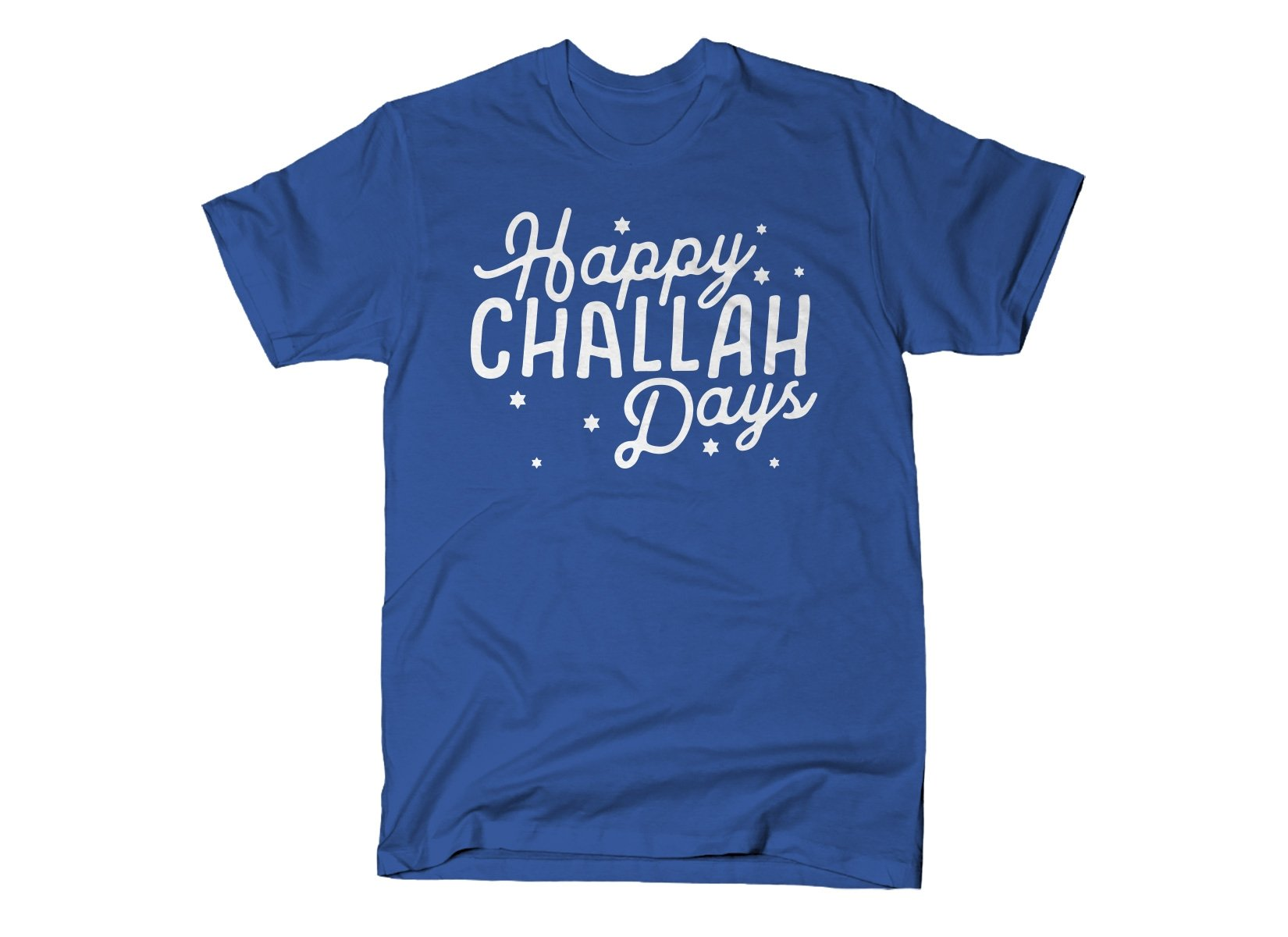 Happy Challah Days on Mens T-Shirt