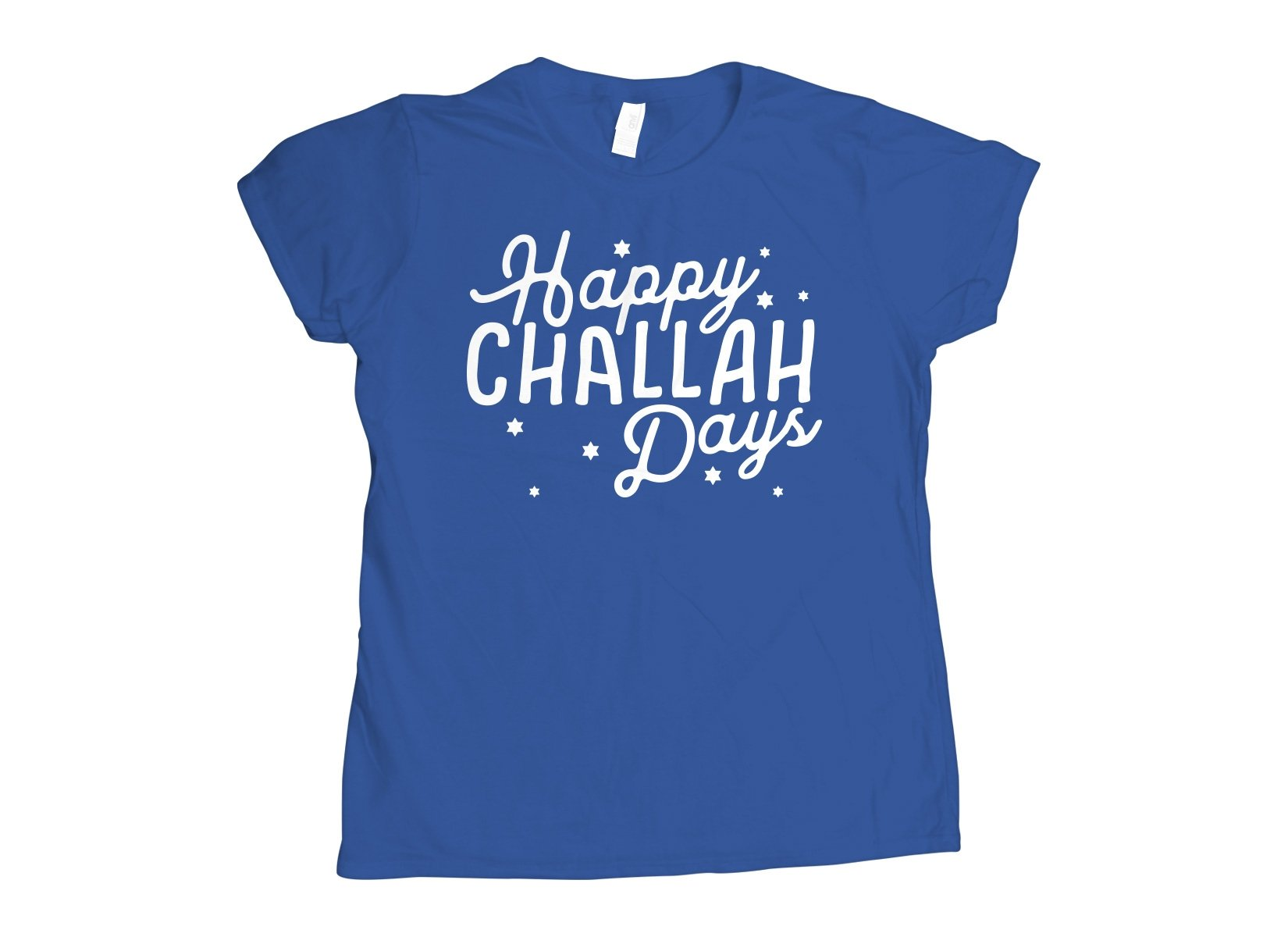 Happy Challah Days on Womens T-Shirt