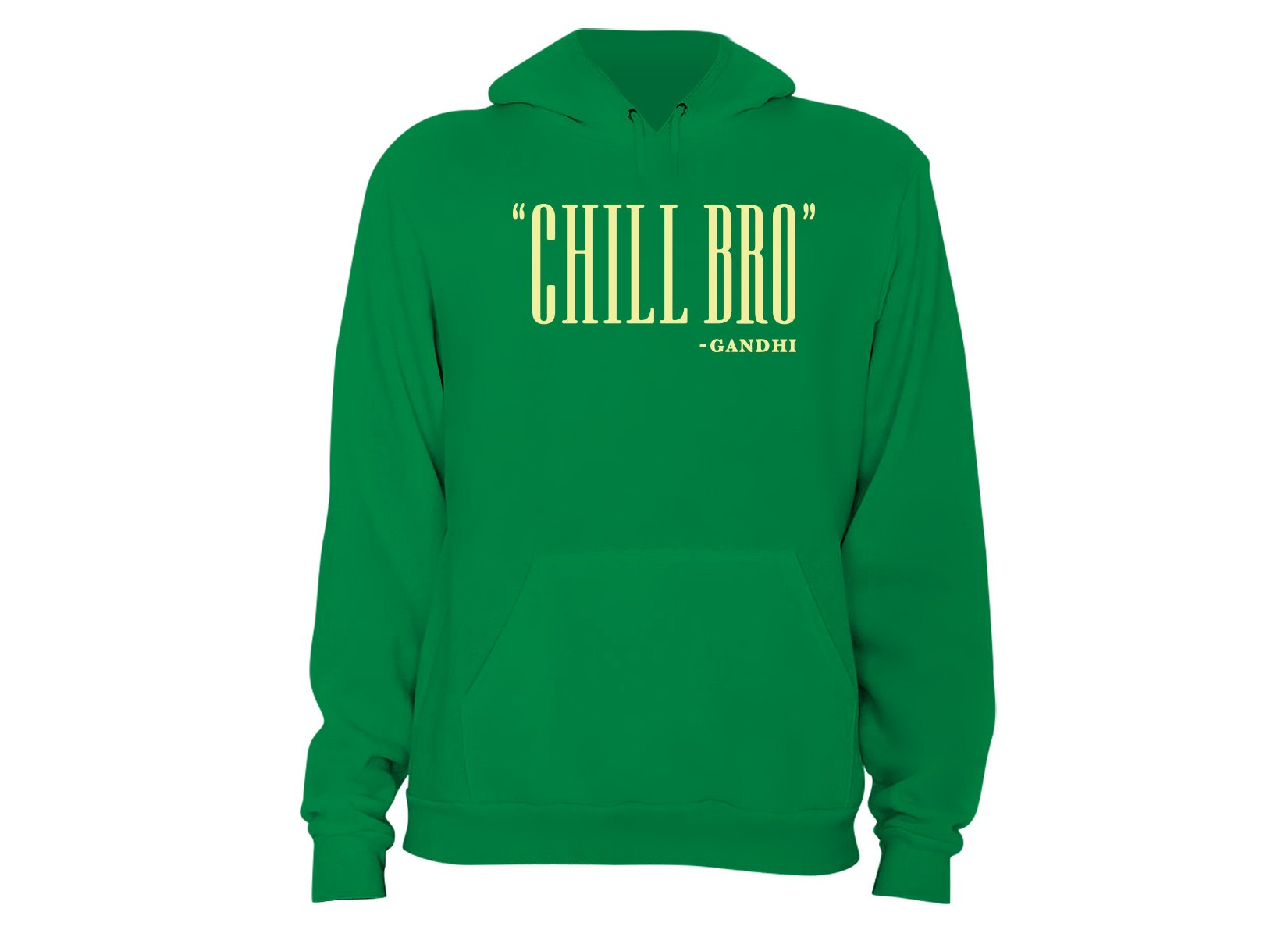 Chill Bro Quote on Hoodie