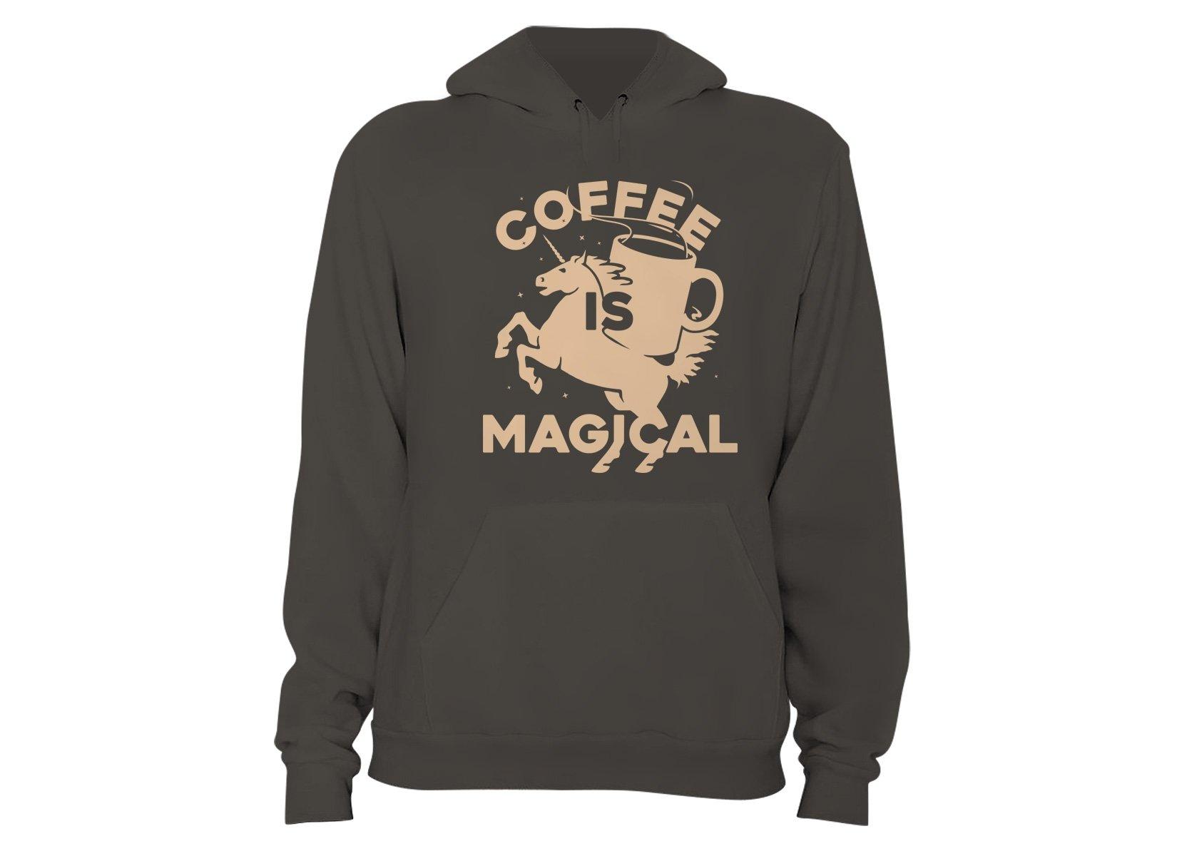 Coffee Is Magical on Hoodie