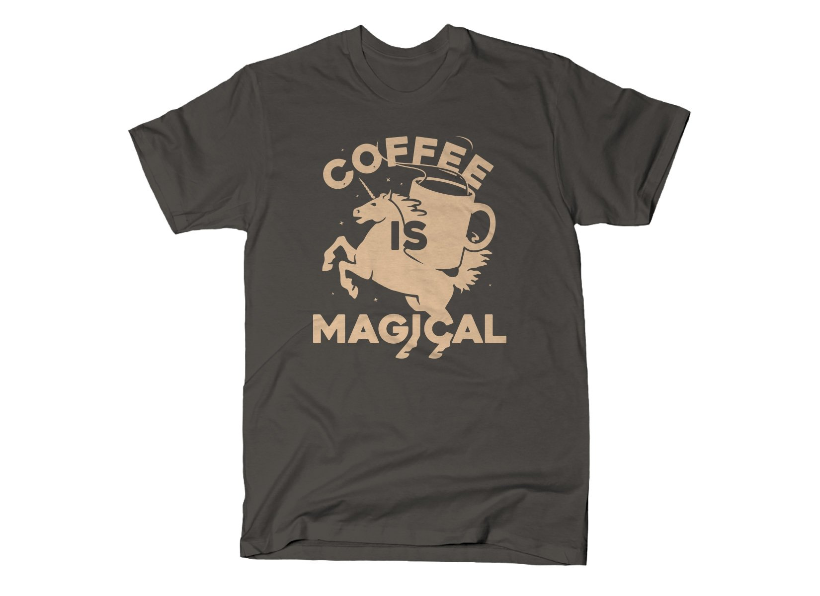 Coffee Is Magical on Mens T-Shirt