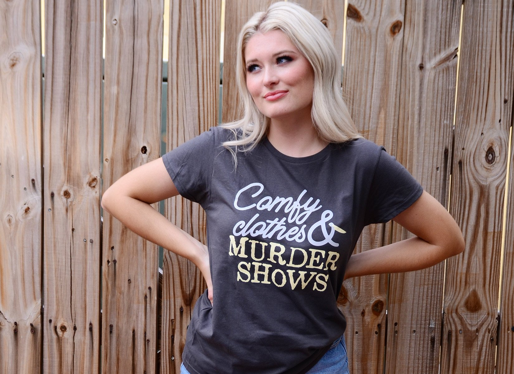 Comfy Clothes & Murder Shows on Womens T-Shirt