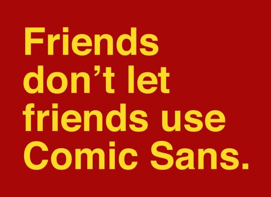 Friends Don't Let Friends Use Comic Sans on Mens T-Shirt