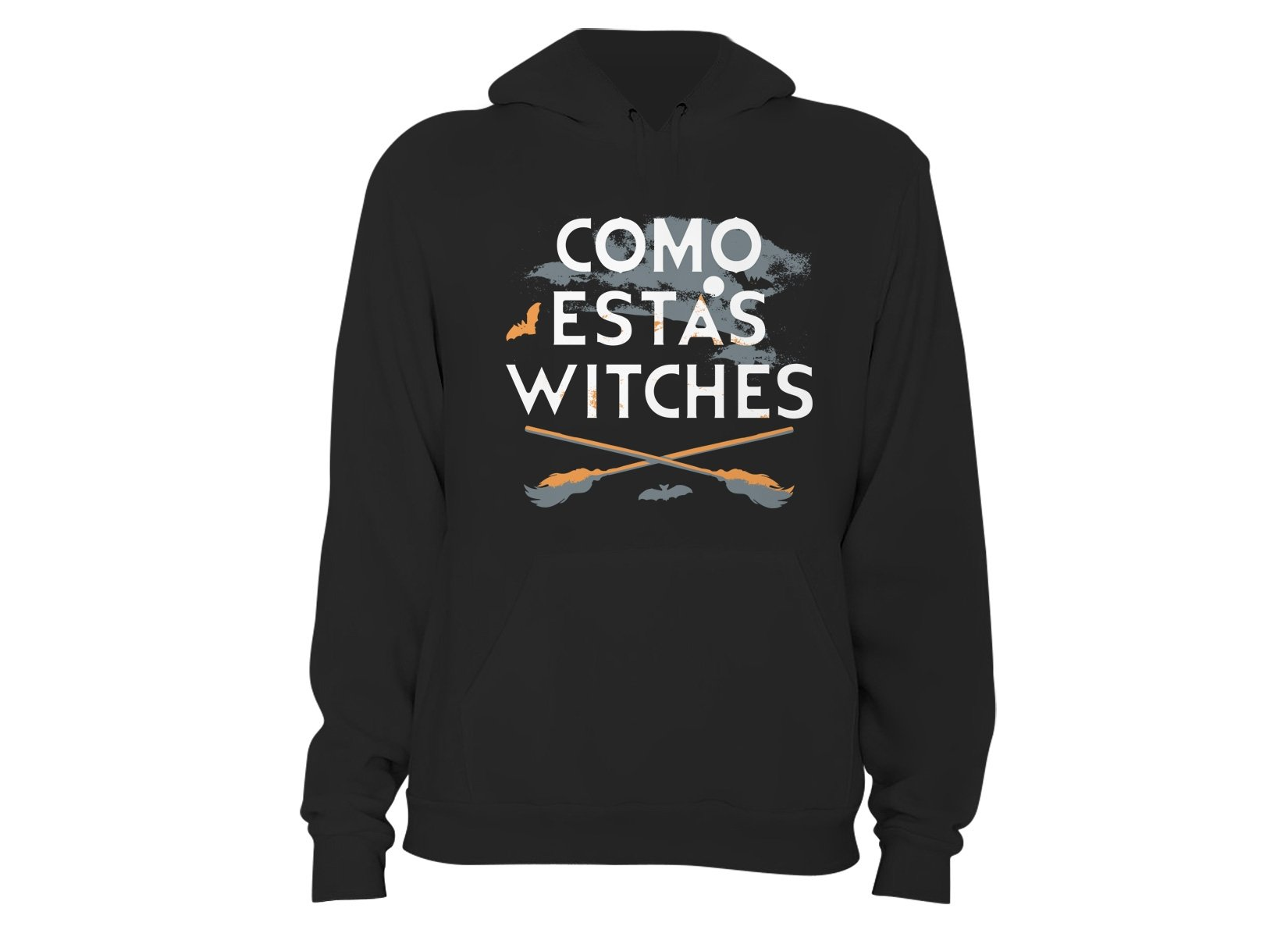 Como Estas Witches on Hoodie