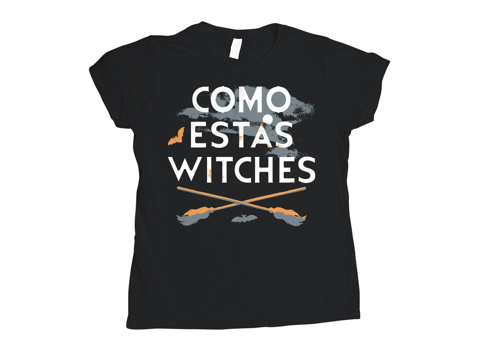 Como Estas Witches on Womens T-Shirt