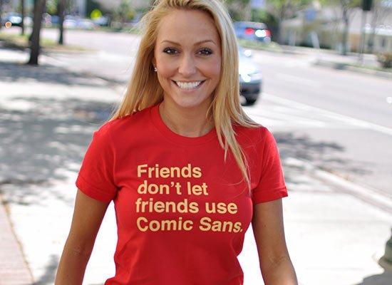 Friends Don't Let Friends Use Comic Sans on Juniors T-Shirt