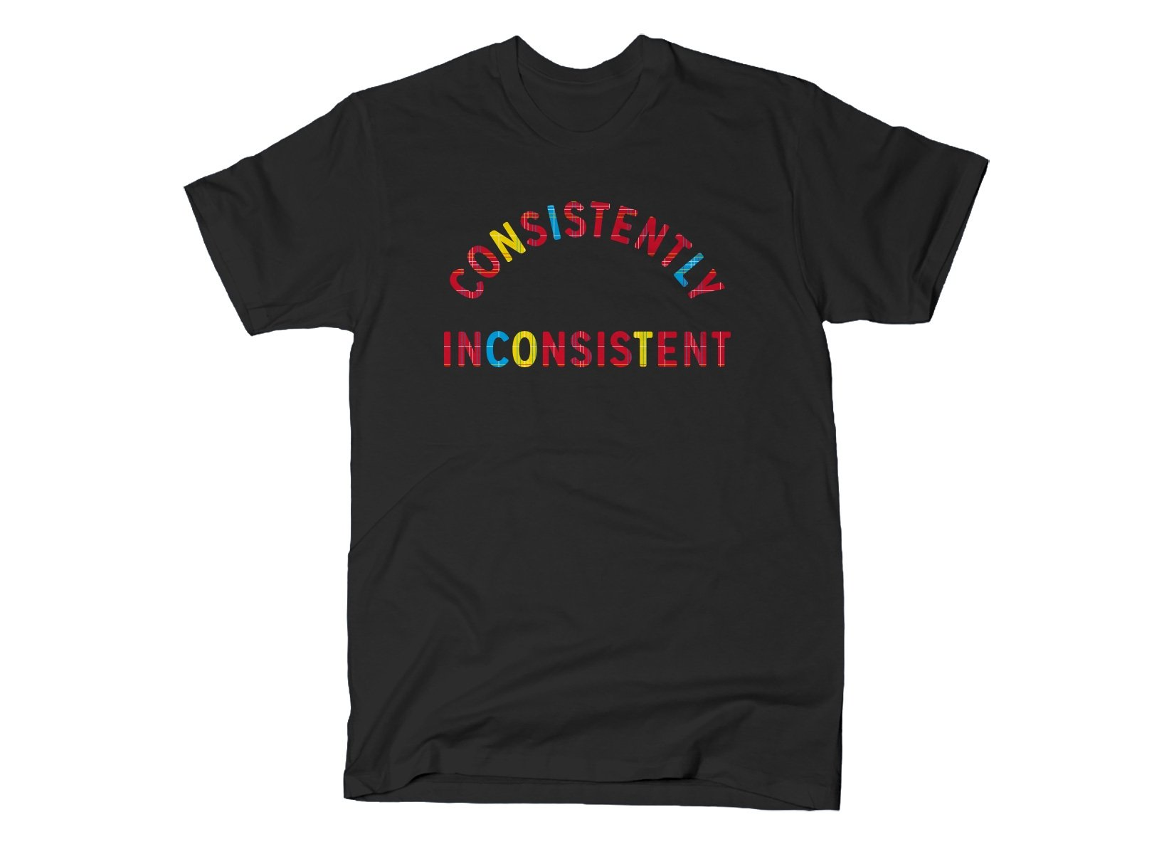 Consistently Inconsistent on Mens T-Shirt