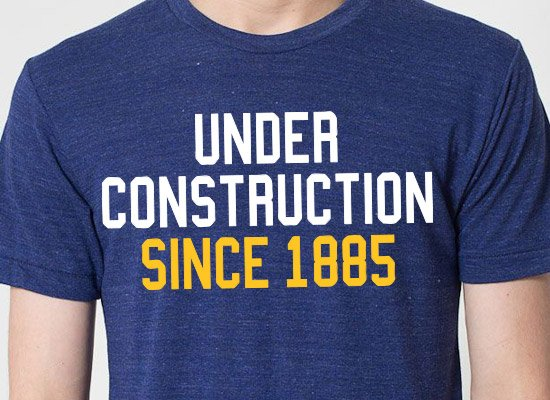 Under Construction Since 1885 on Mens T-Shirt