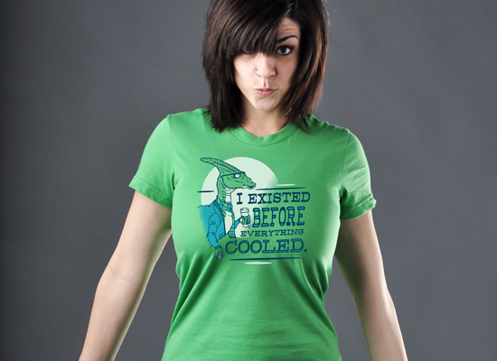 I Existed Before Everything Cooled on Juniors T-Shirt
