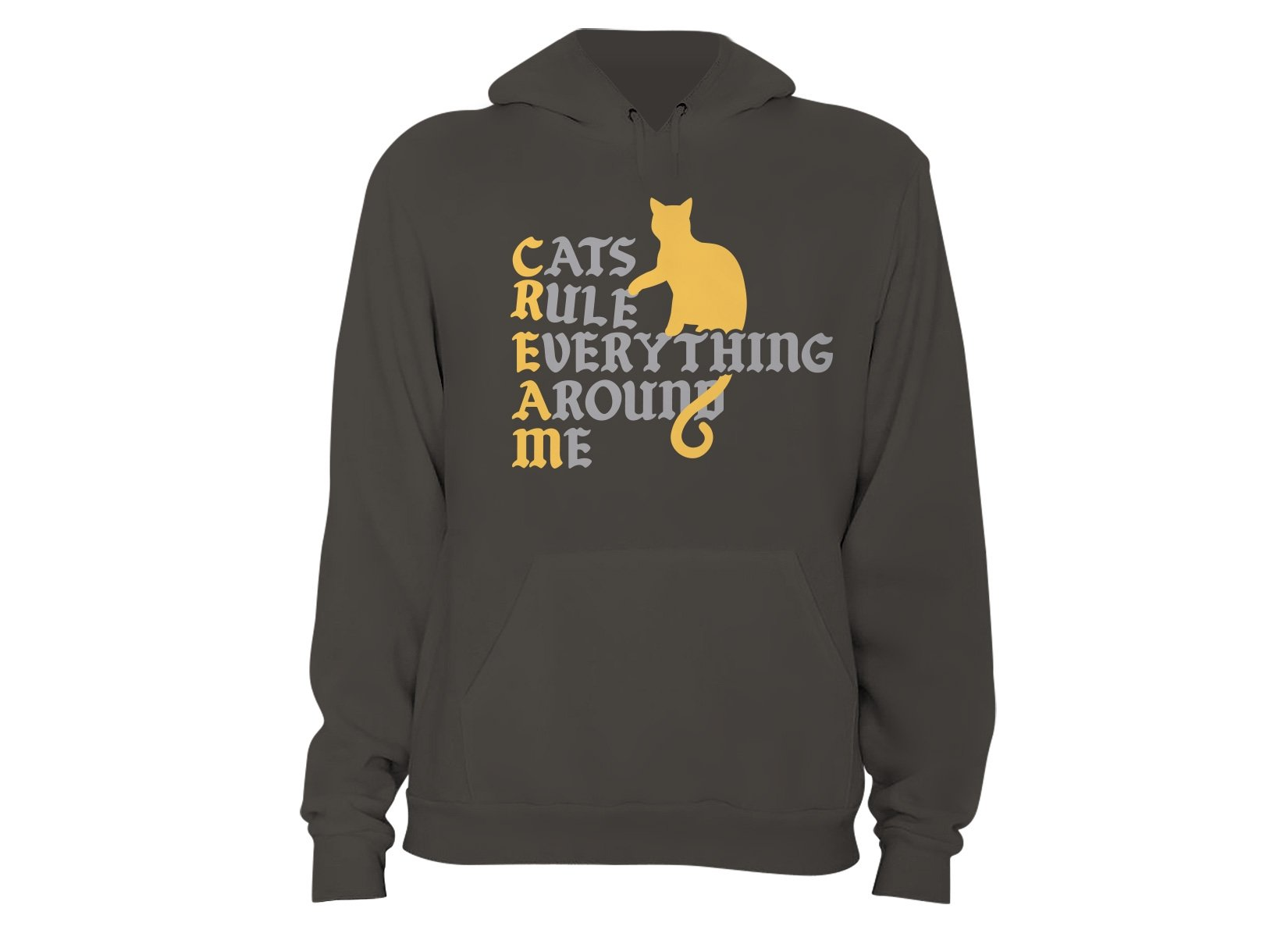 Cats Rule Everything Around Me on Hoodie