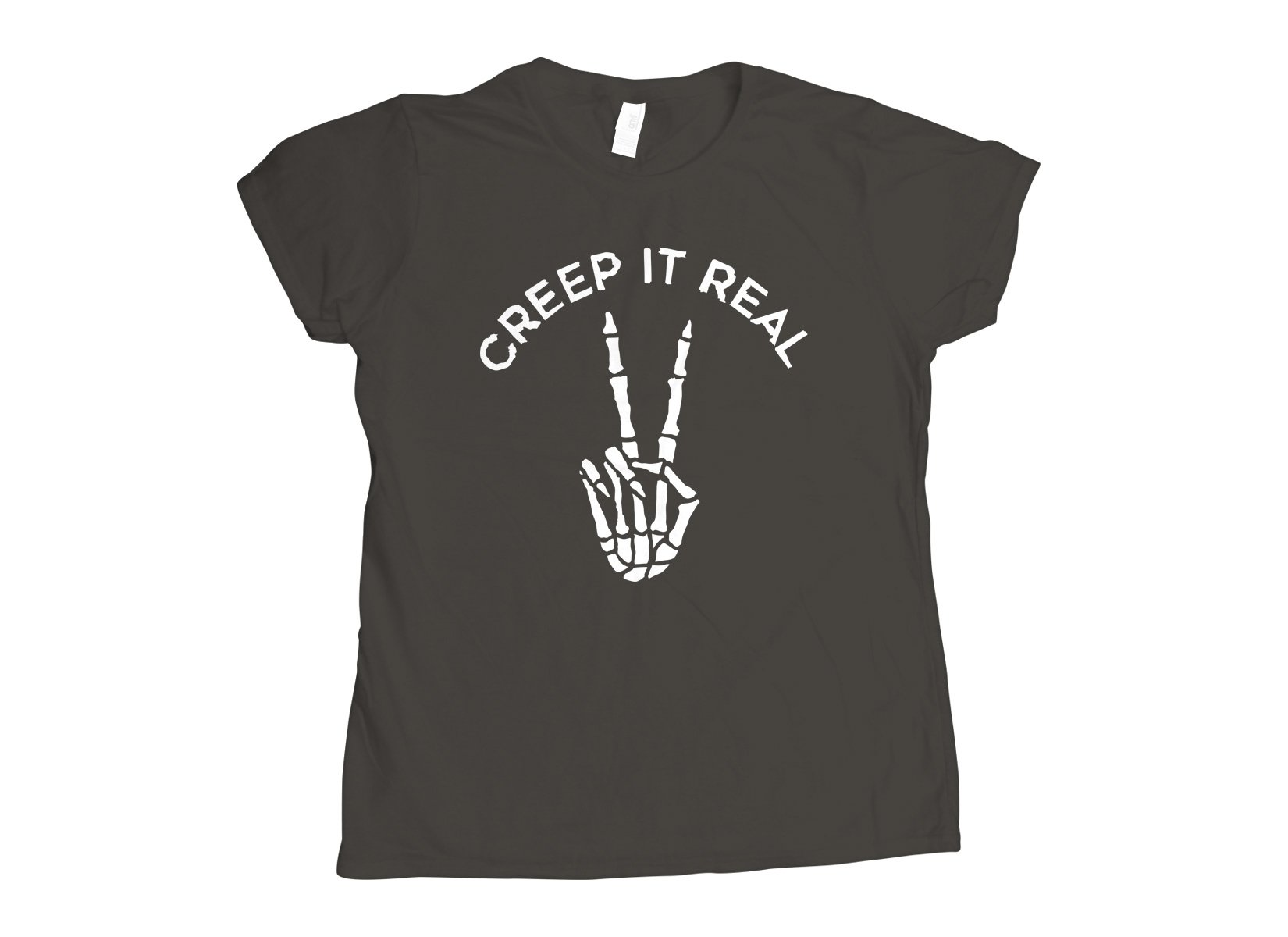 Creep It Real on Womens T-Shirt