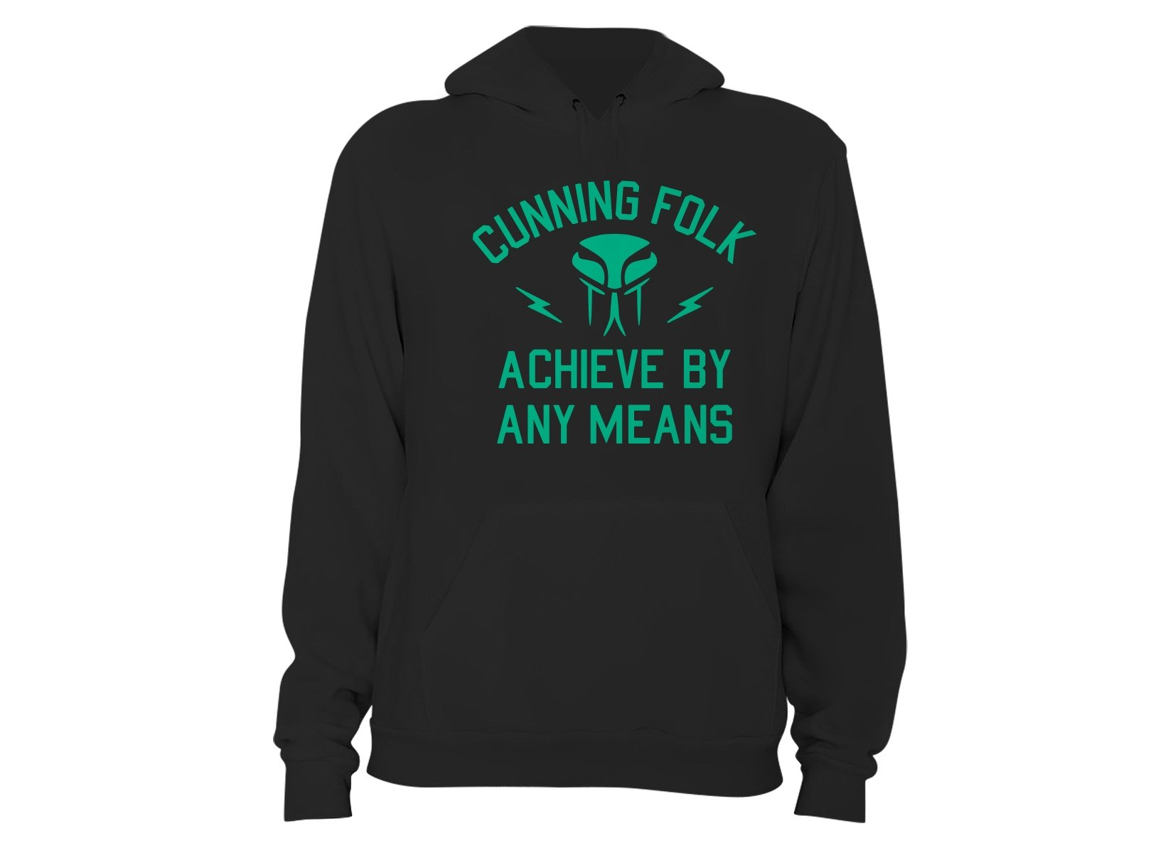 Cunning Folk Achieve By Any Means on Hoodie