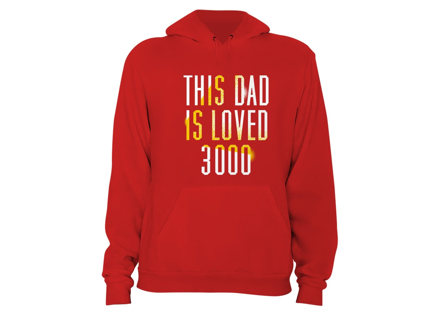 This Dad Is Loved 3000 on Hoodie