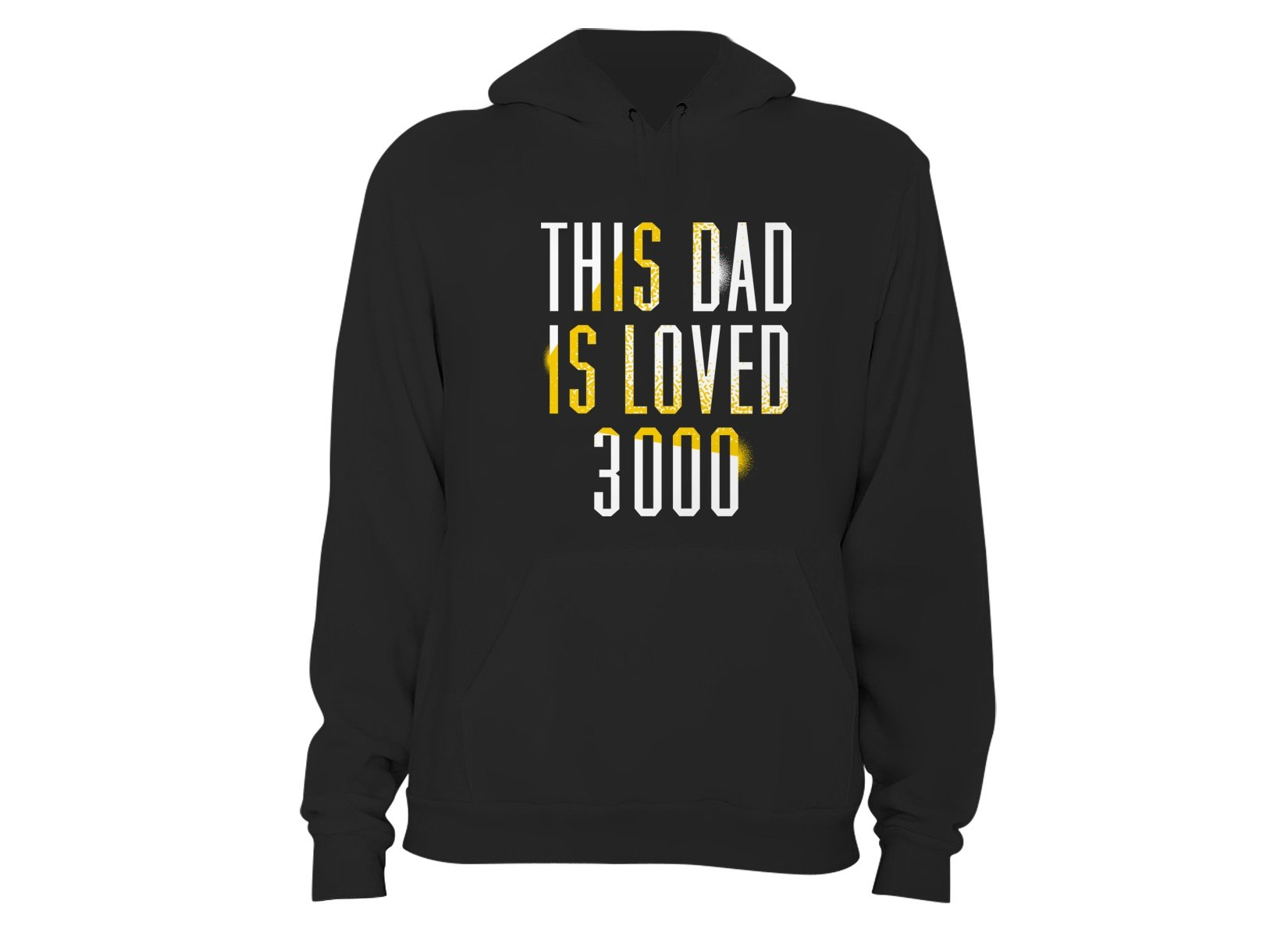 This Dad Is Loved 3000 on Hoodie