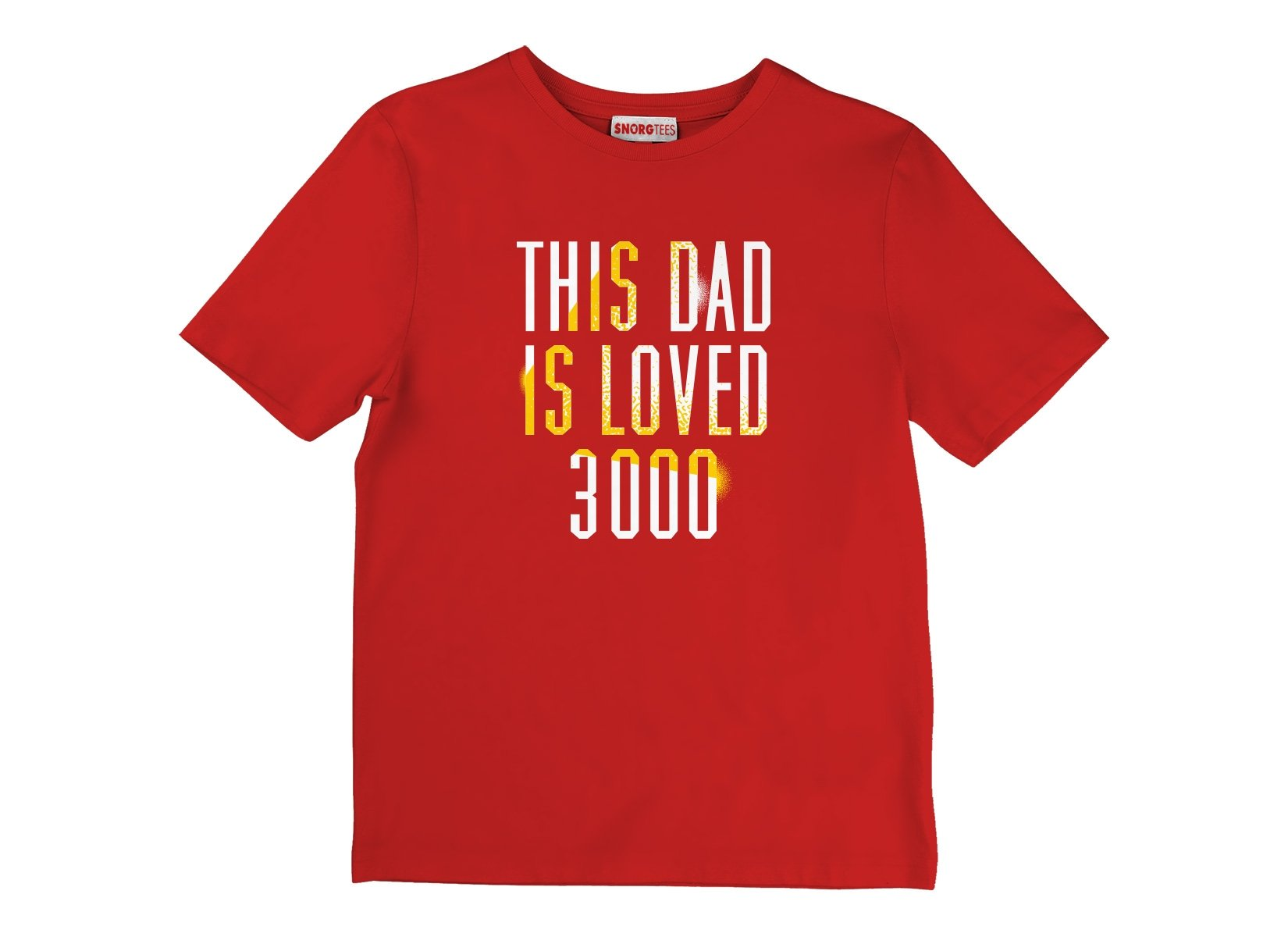 This Dad Is Loved 3000 on Kids T-Shirt