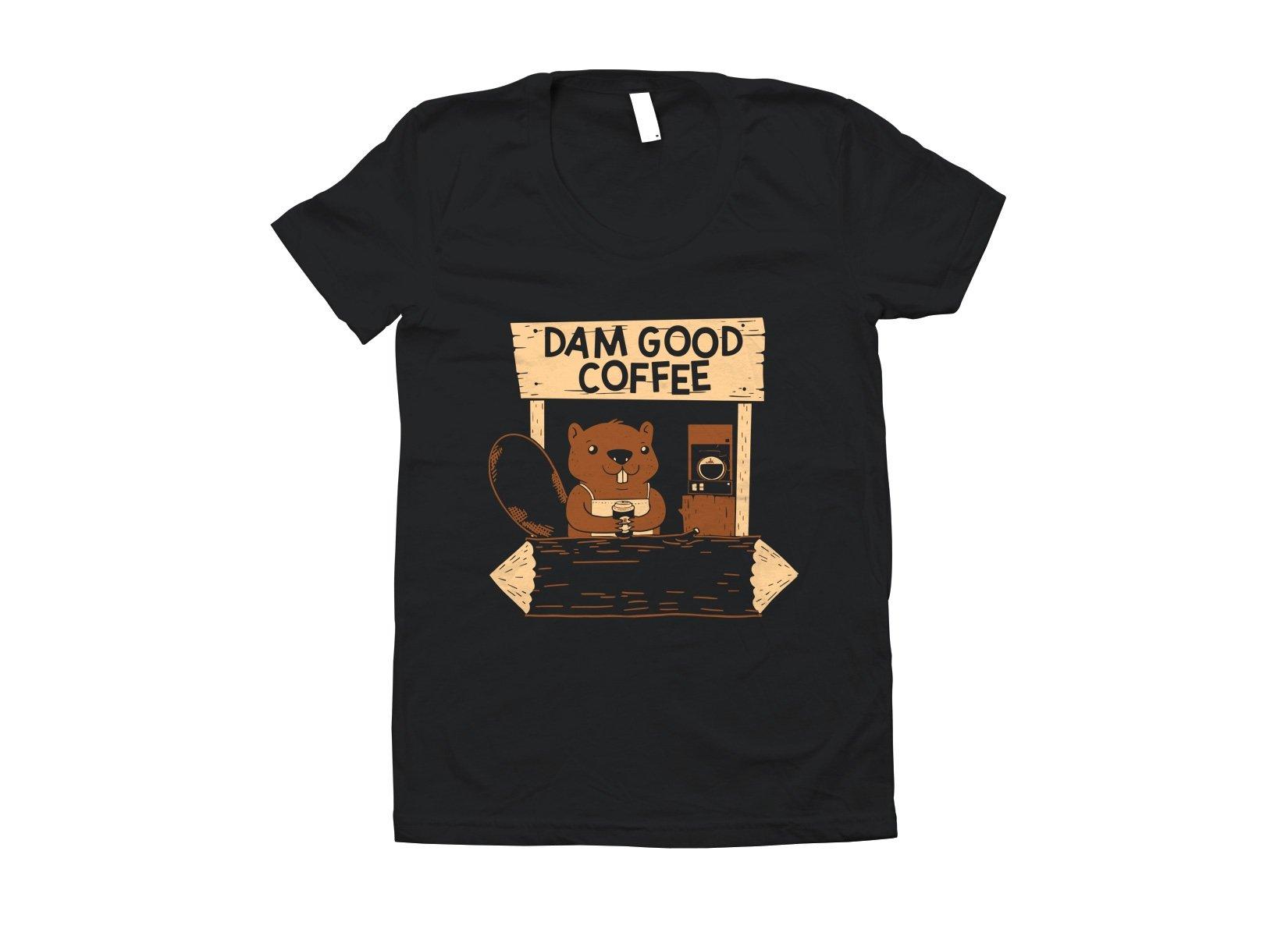 Dam Good Coffee on Juniors T-Shirt