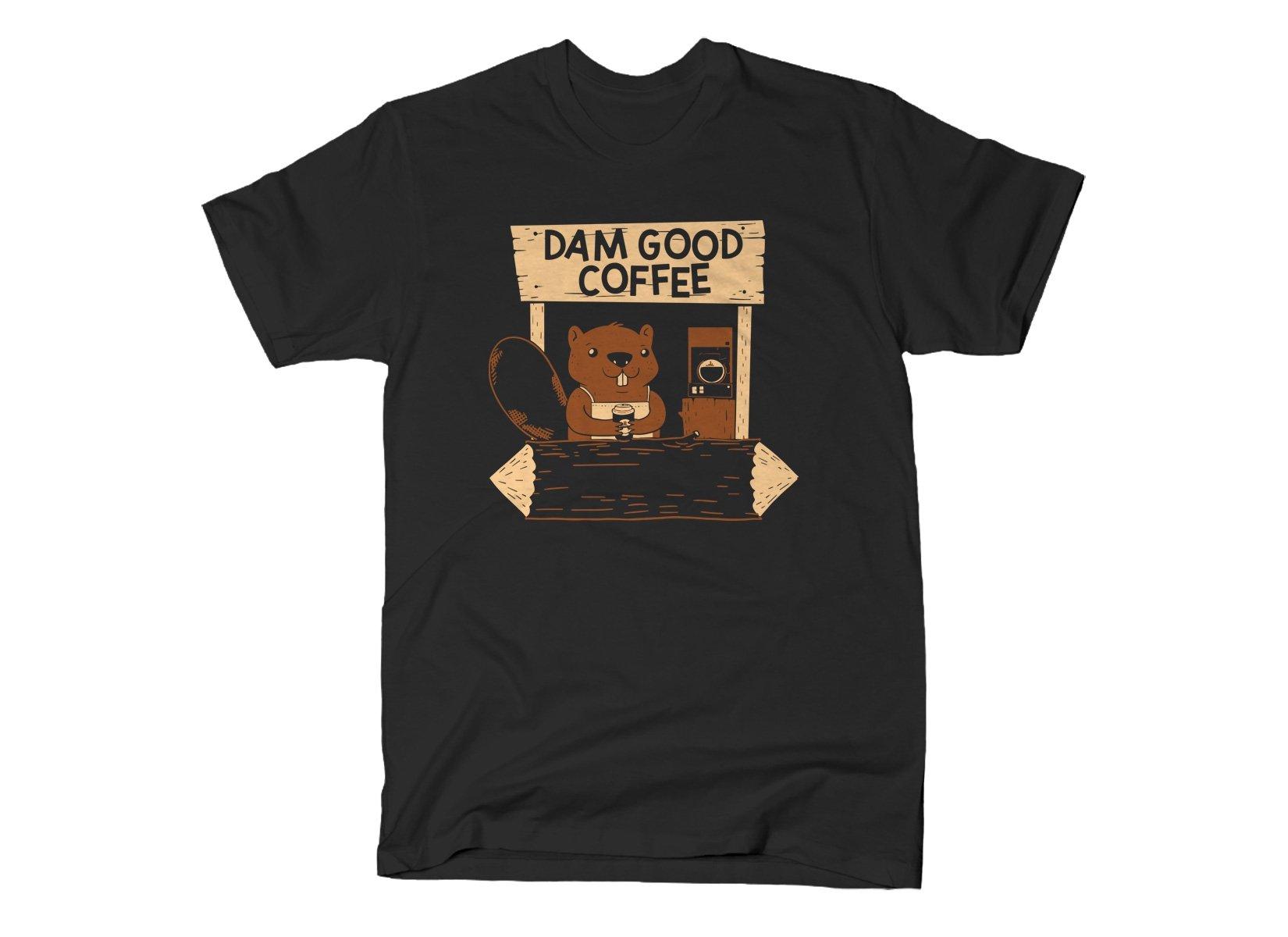 Dam Good Coffee on Mens T-Shirt