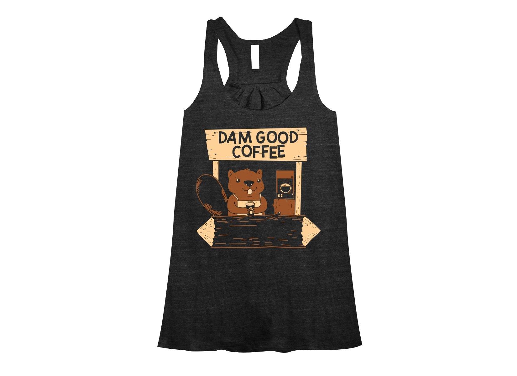 Dam Good Coffee on Womens Tanks T-Shirt