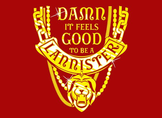 Damn It Feels Good To Be A Lannister on Mens T-Shirt