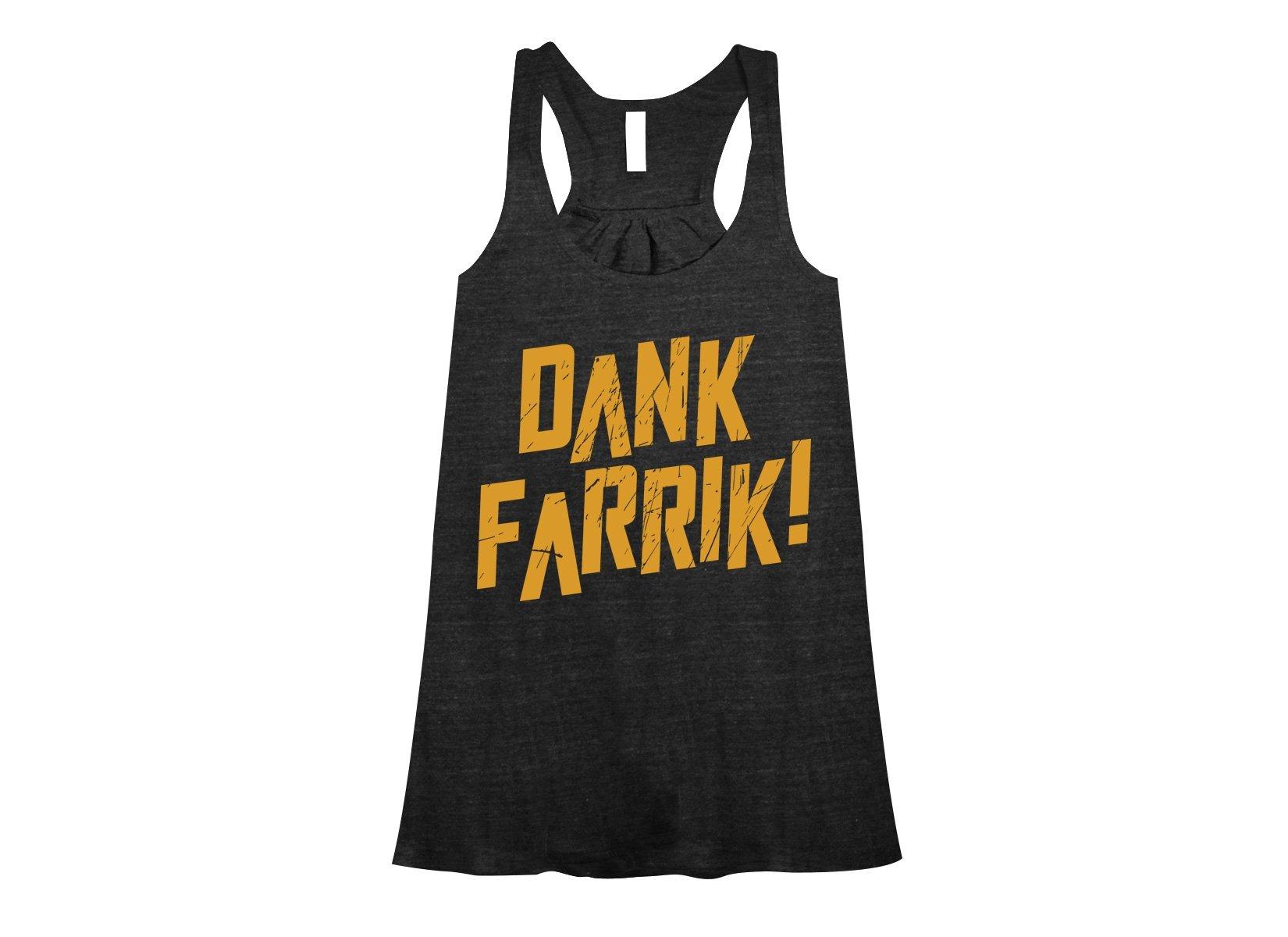 Dank Farrik! on Womens Tanks T-Shirt