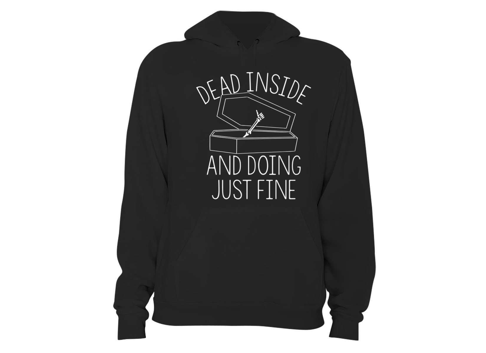 Dead Inside And Doing Fine on Hoodie
