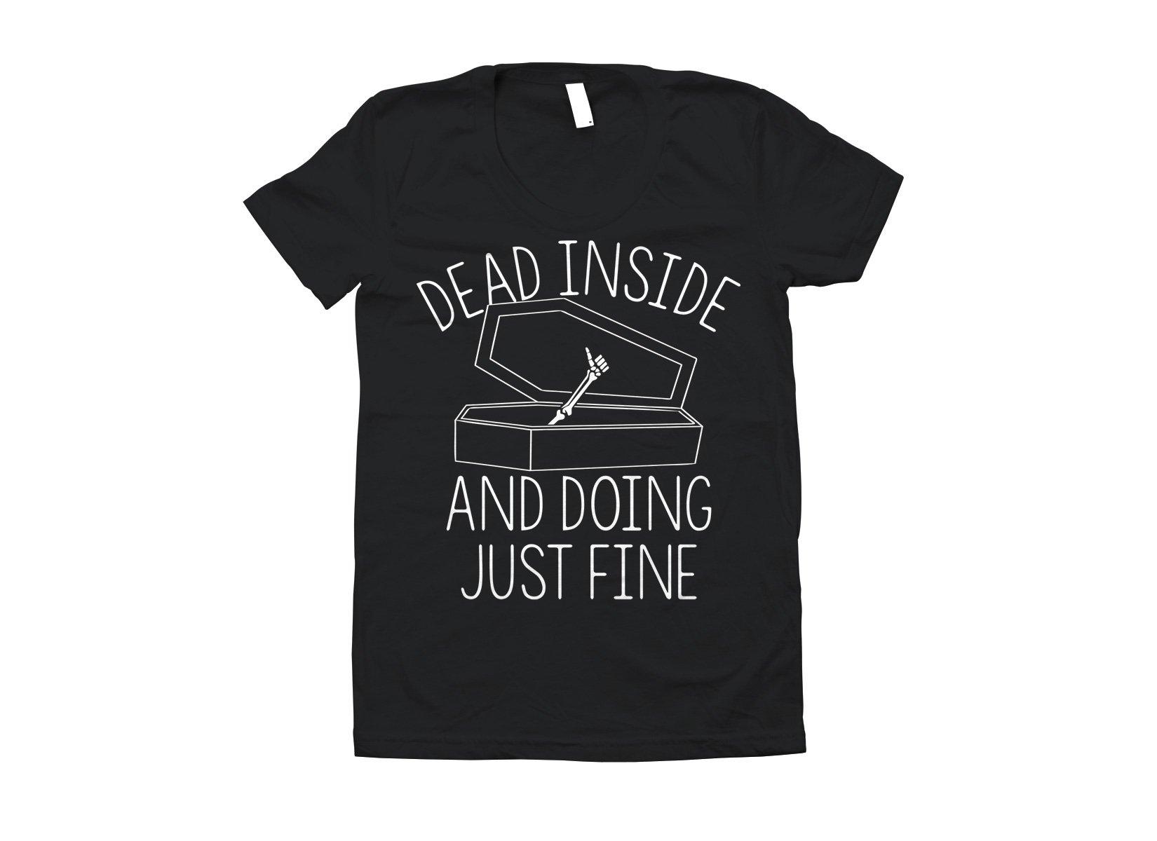 Dead Inside And Doing Fine on Juniors T-Shirt