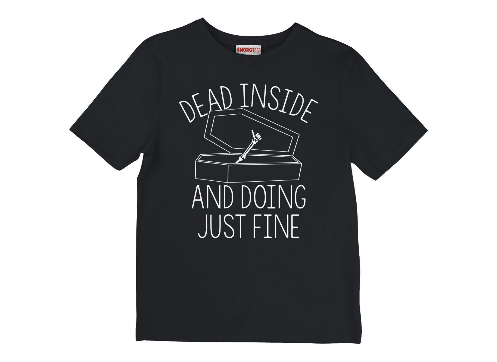 Dead Inside And Doing Fine on Kids T-Shirt