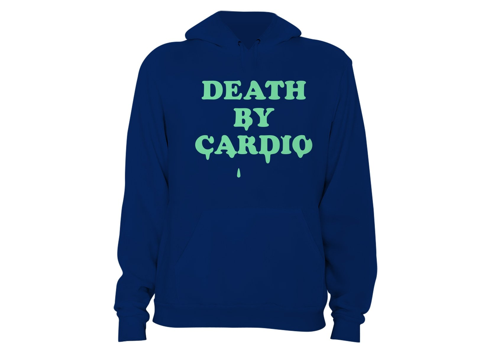 Death By Cardio on Hoodie