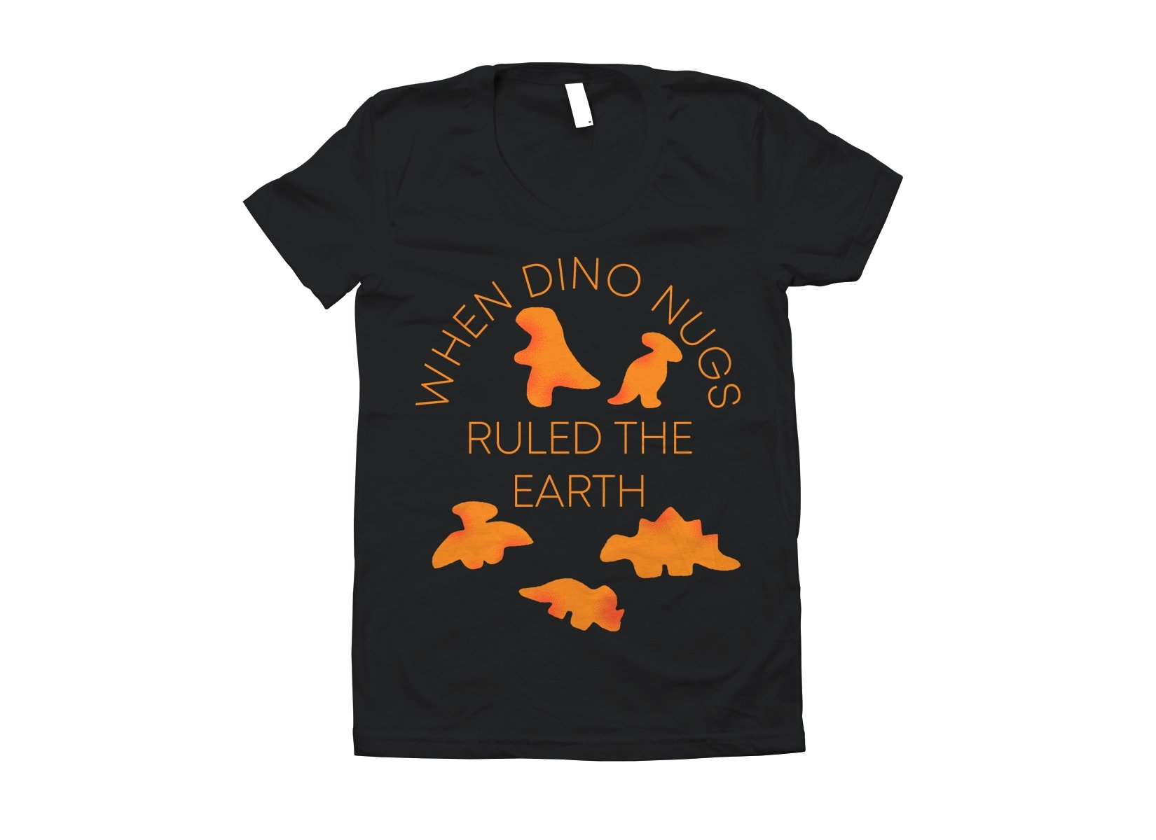 When Dino Nugs Ruled The Earth on Juniors T-Shirt