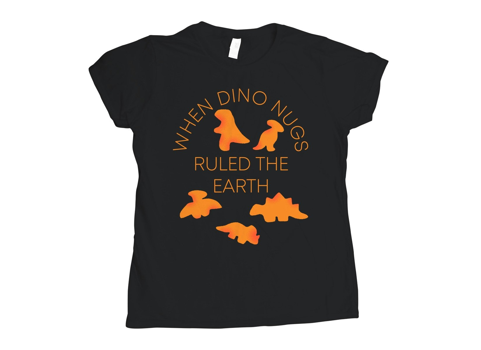 When Dino Nugs Ruled The Earth on Womens T-Shirt