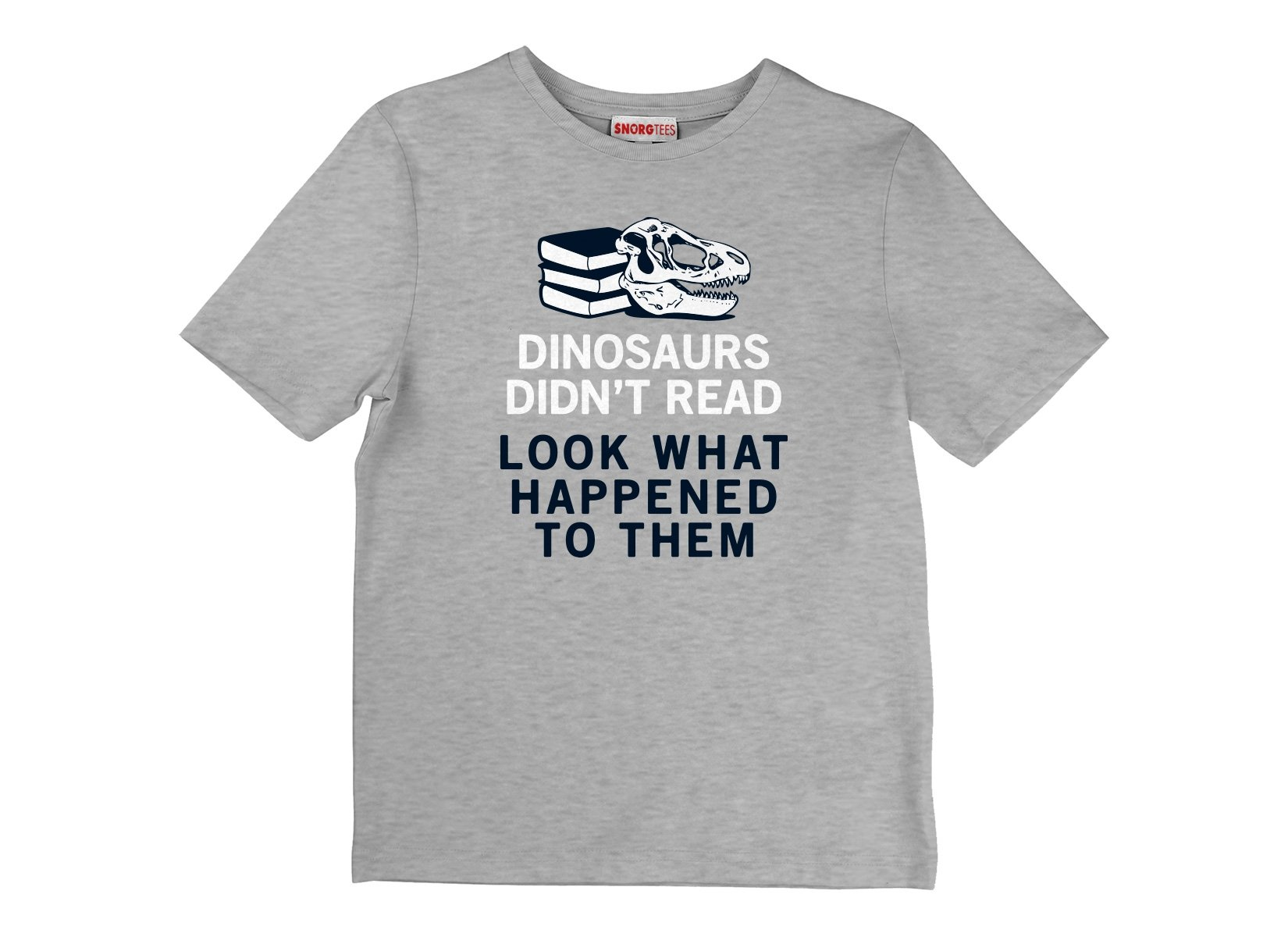 Dinosaurs Didn't Read on Kids T-Shirt
