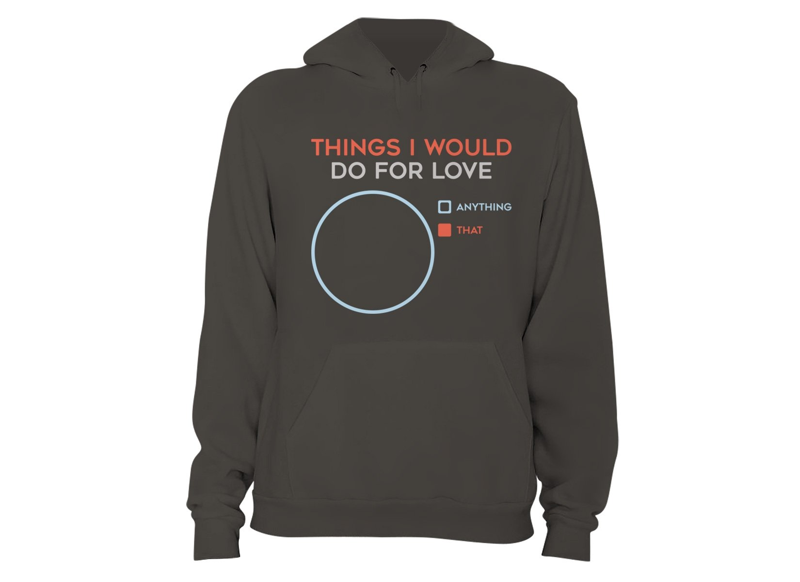Things I Would Do For Love on Hoodie