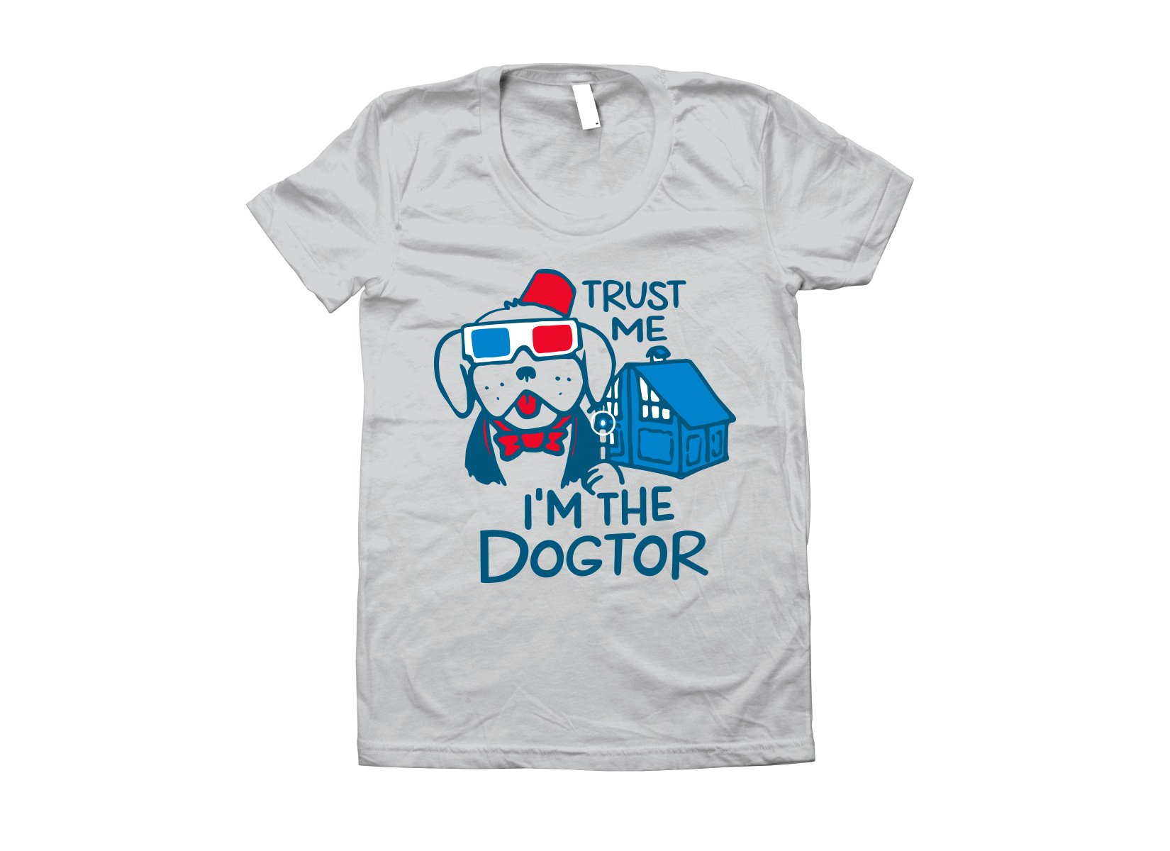 Trust Me, I'm The Dogtor on Juniors T-Shirt