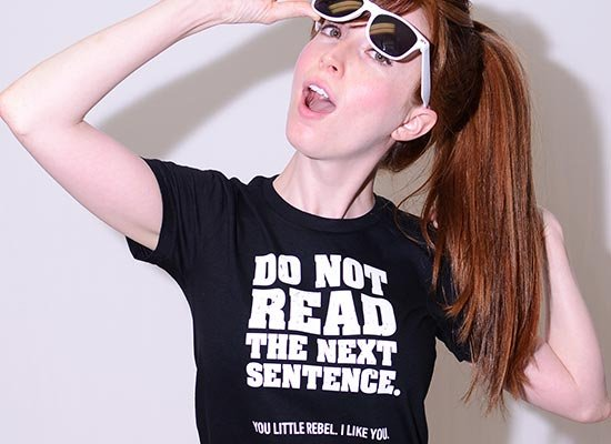 Do Not Read The Next Sentence. on Juniors T-Shirt